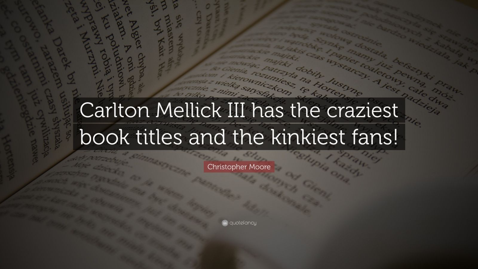 Christopher Moore Quote: €�carlton Mellick Iii Has The Craziest Book Titles  And The Kinkiest