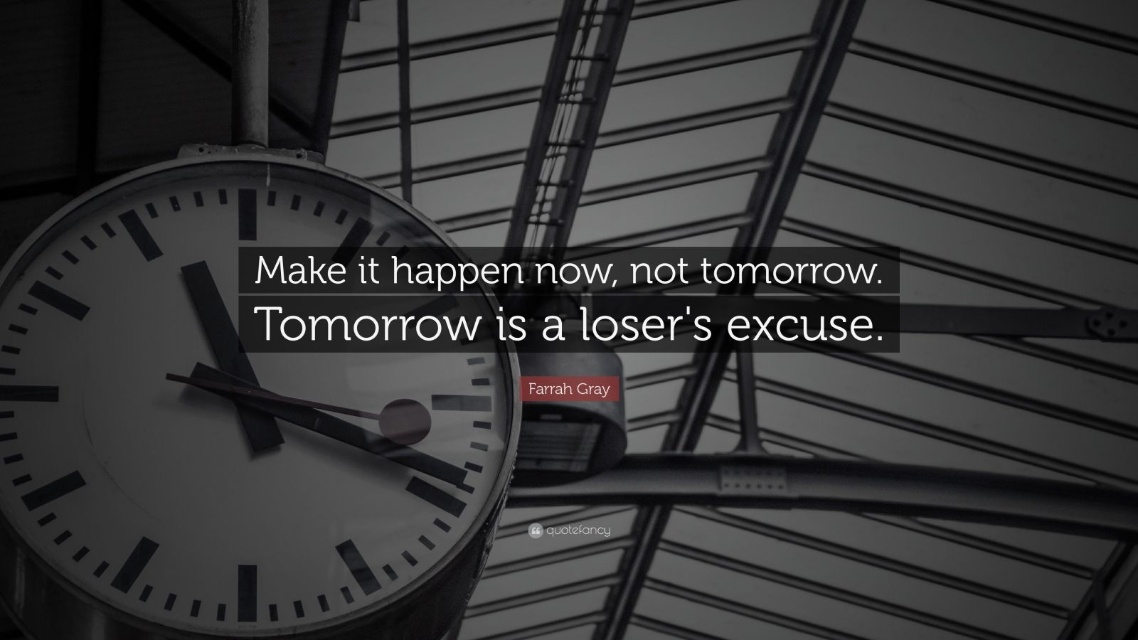 Inspirational Entrepreneurship Quotes: U201cMake It Happen Now, Not Tomorrow.  Tomorrow Is A