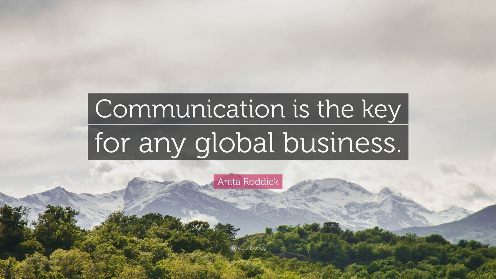 """Anita Roddick Quote: """"Communication is the key for any global business."""""""