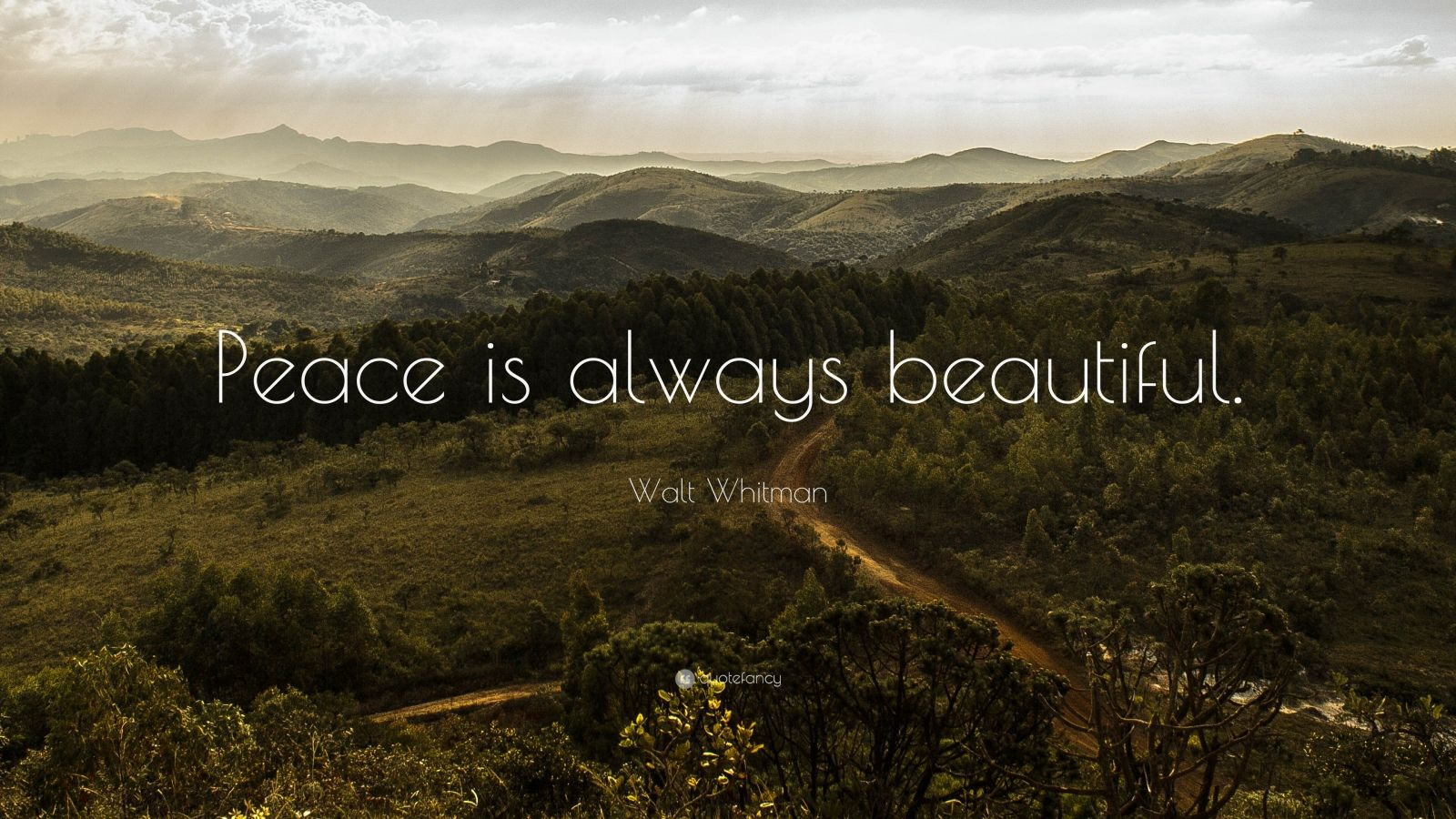 "Walt Whitman Quote: ""Peace is always beautiful."""