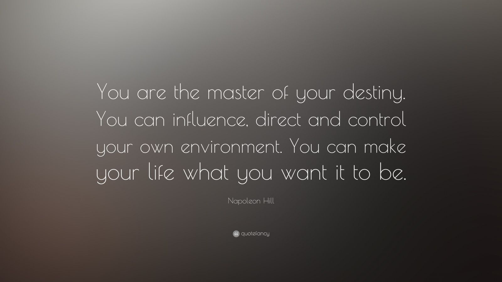"""Napoleon Hill Quote: """"You Are The Master Of Your Destiny"""