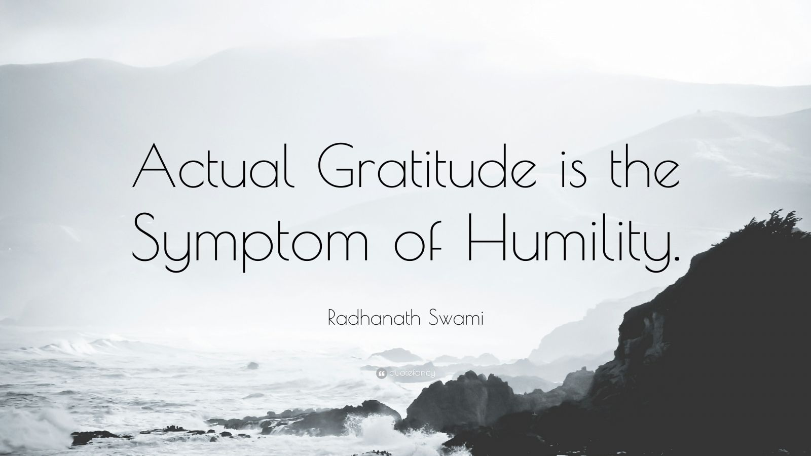 "Radhanath Swami Quote: ""Actual Gratitude is the Symptom of Humility."""
