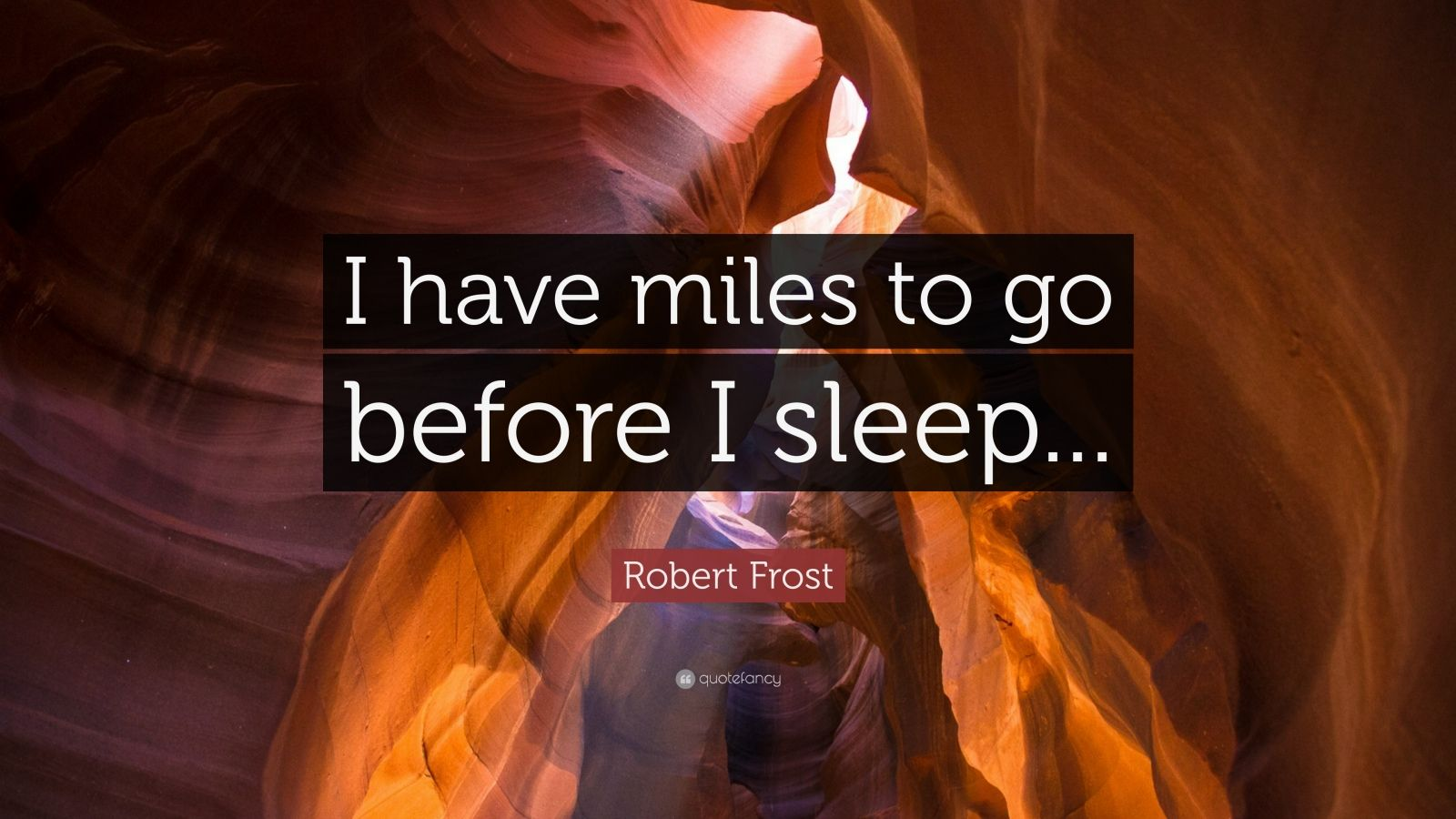 miles to go before i sleep Get an answer for 'what is the meaning of and miles to go before i sleep,/ and miles to go before i sleep stopping by woods on a snowy evening by robert frost' and.