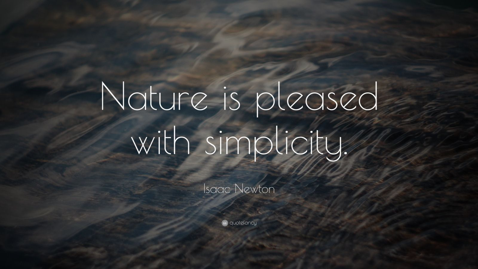 """Isaac Newton Quote: """"Nature is pleased with simplicity."""""""