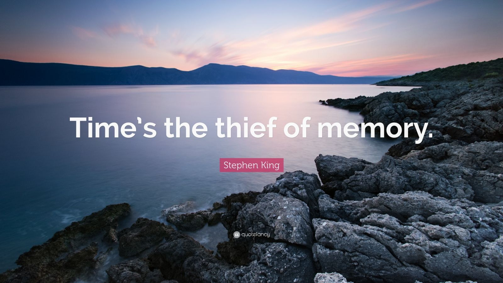 "Stephen King Quote: ""Time's the thief of memory."""