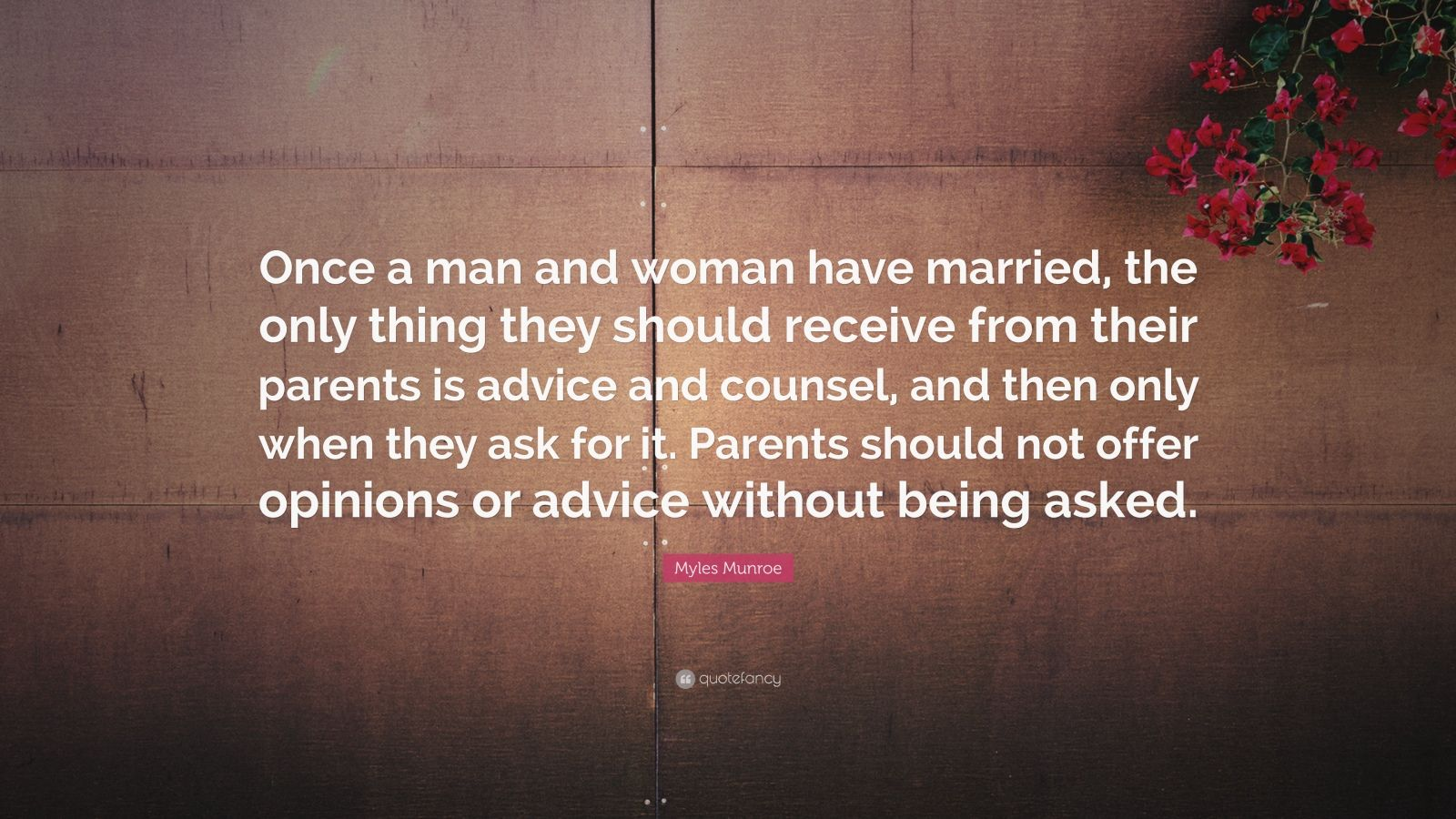 """Myles Munroe Quote: """"Once a man and woman have married ..."""