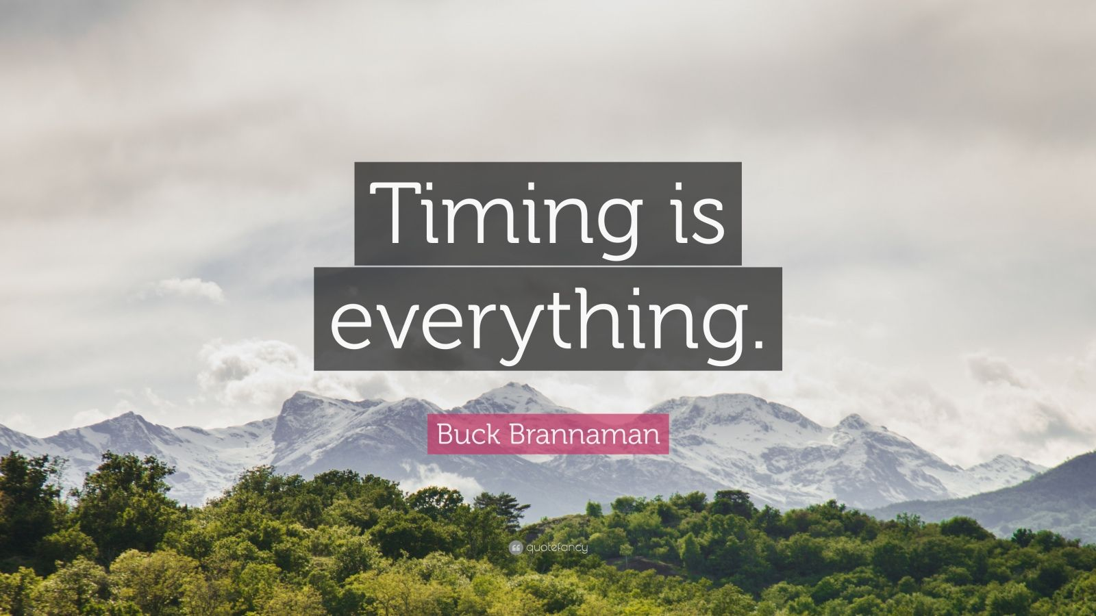 "Buck Brannaman Quote: ""Timing is everything."""