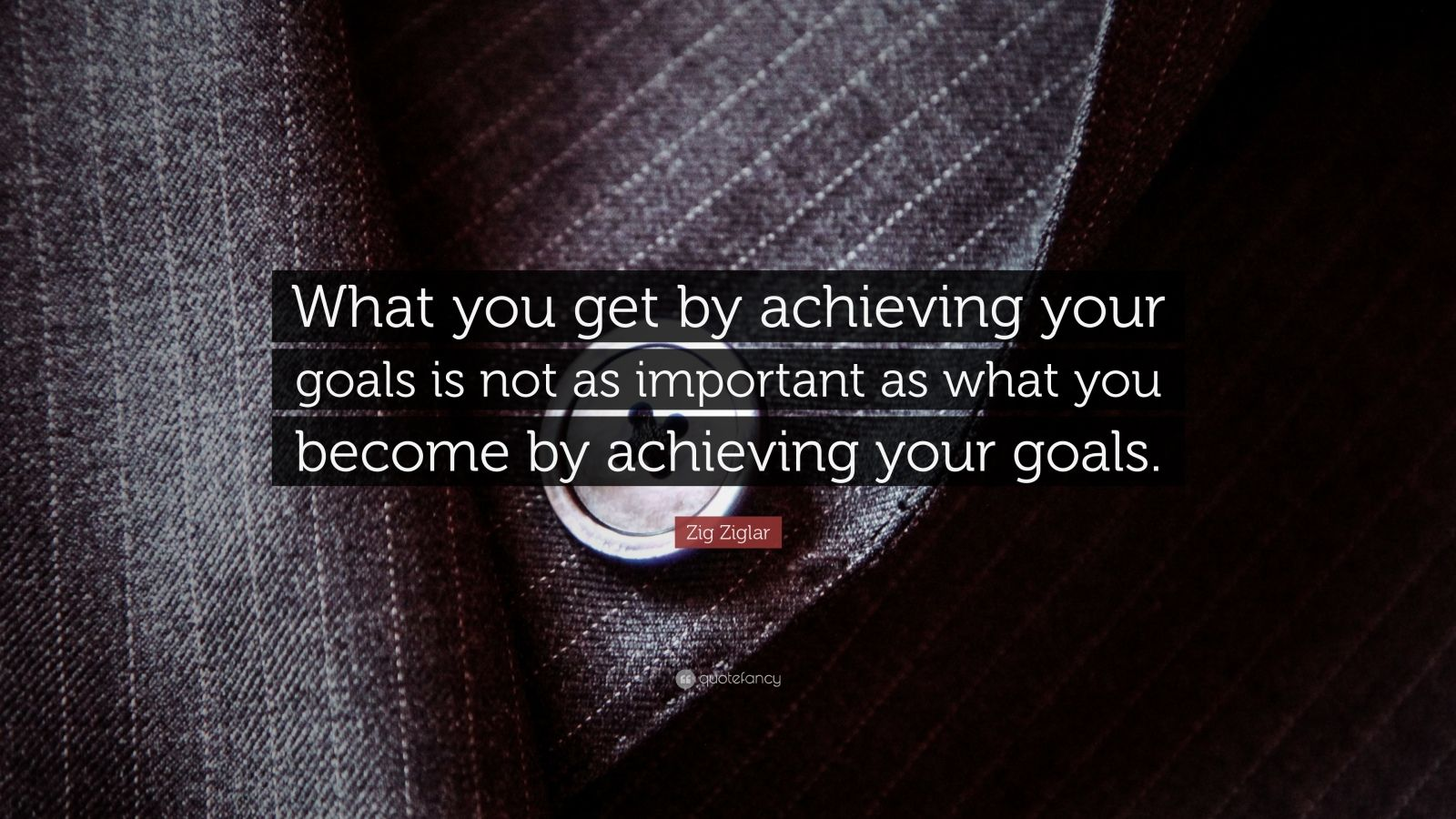 What You Get by Achieving Your Goals