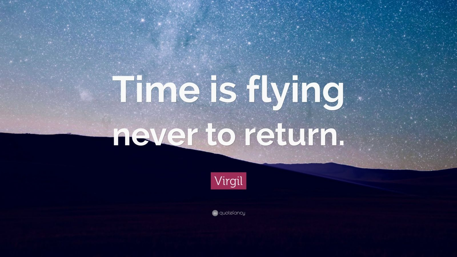 "Virgil Quote: ""Time Is Flying Never To Return."" (12"