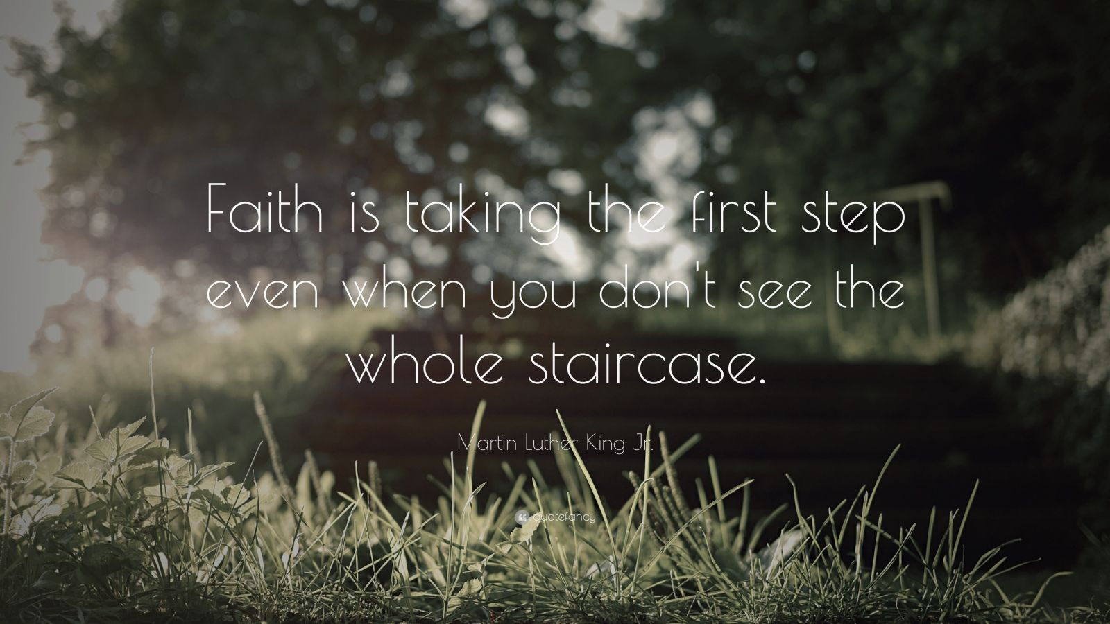 Taking the First Step Martin Luther King Jr. Quote