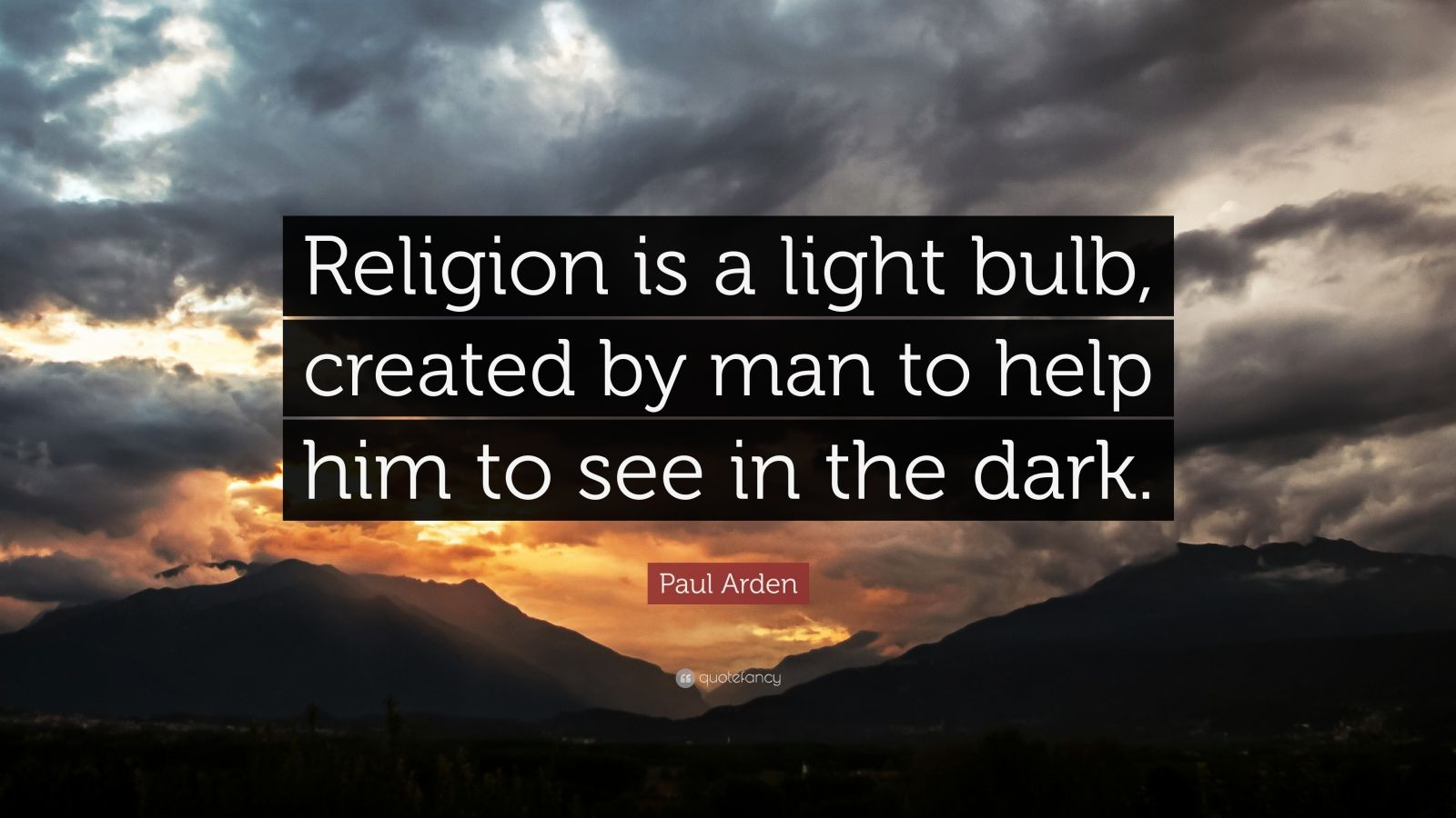 """Quotes About Light Bulbs: Paul Arden Quote: """"Religion Is A Light Bulb, Created By"""
