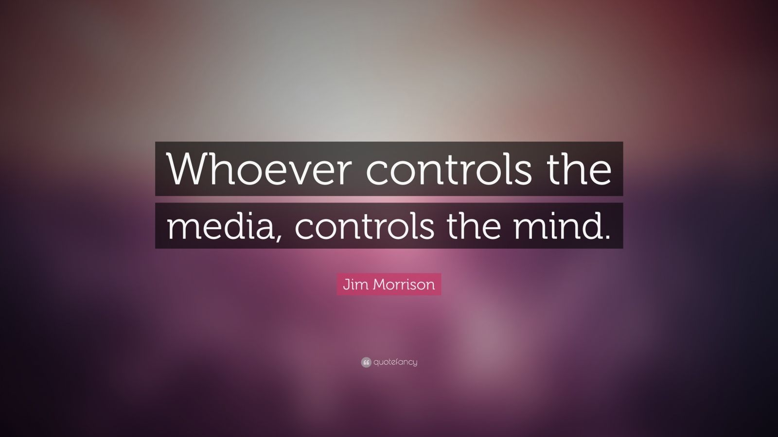 whoever controls media control reality Fear controls them he said that through propaganda and media control men and women all over the world will lose their human qualities and will become soul-less automatons, and not be aware of it the use of language to distort reality and corrupt thought language.