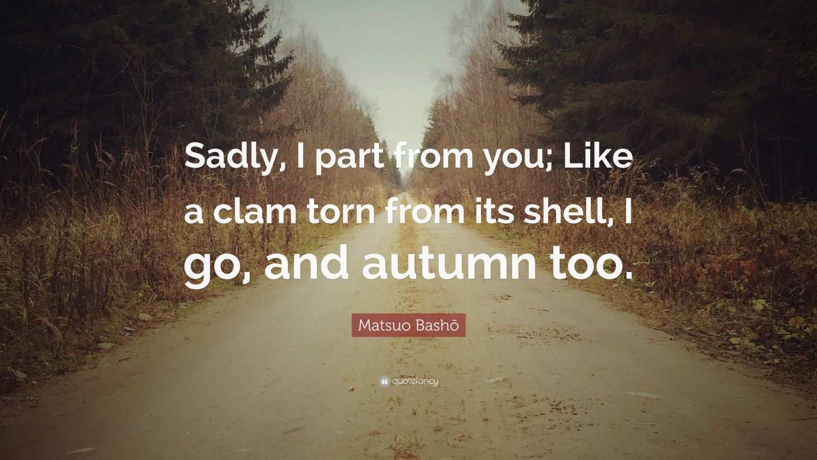 matsuo bash quotes quotefancy matsuo bash333 quote sadly i part from you like a clam torn