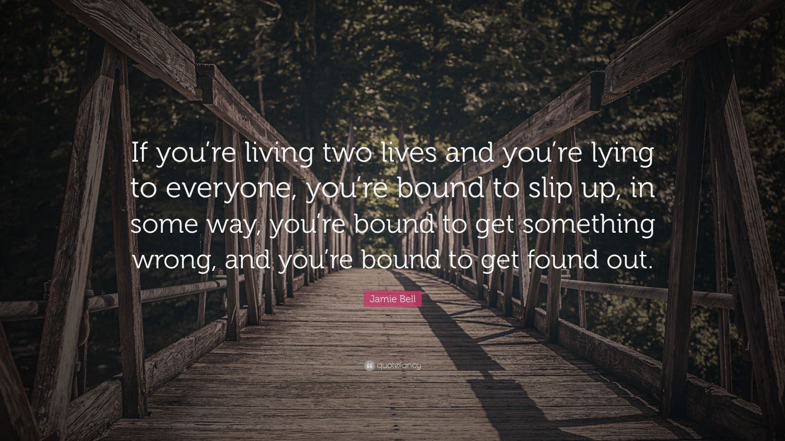 """Jamie Bell Quote: """"If You're Living Two Lives And You're"""
