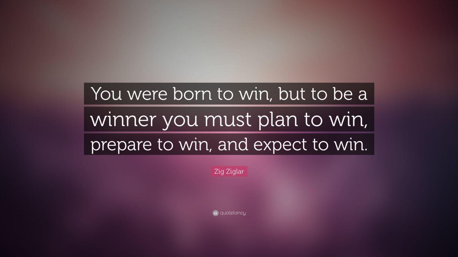 You Were Born to Win Zig Ziglar