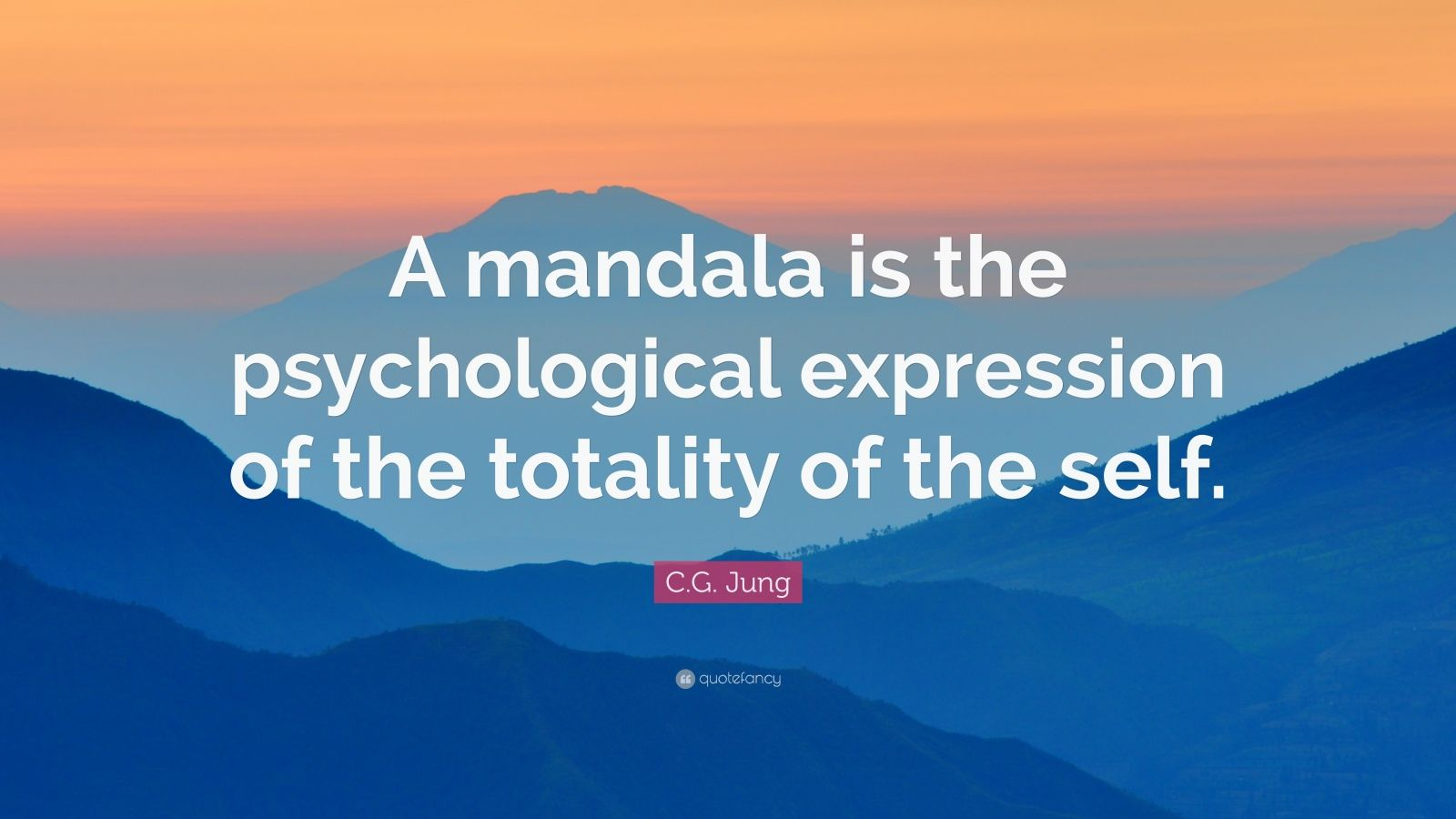 "C.G. Jung Quote: ""A mandala is the psychological expression of the totality of the self."""