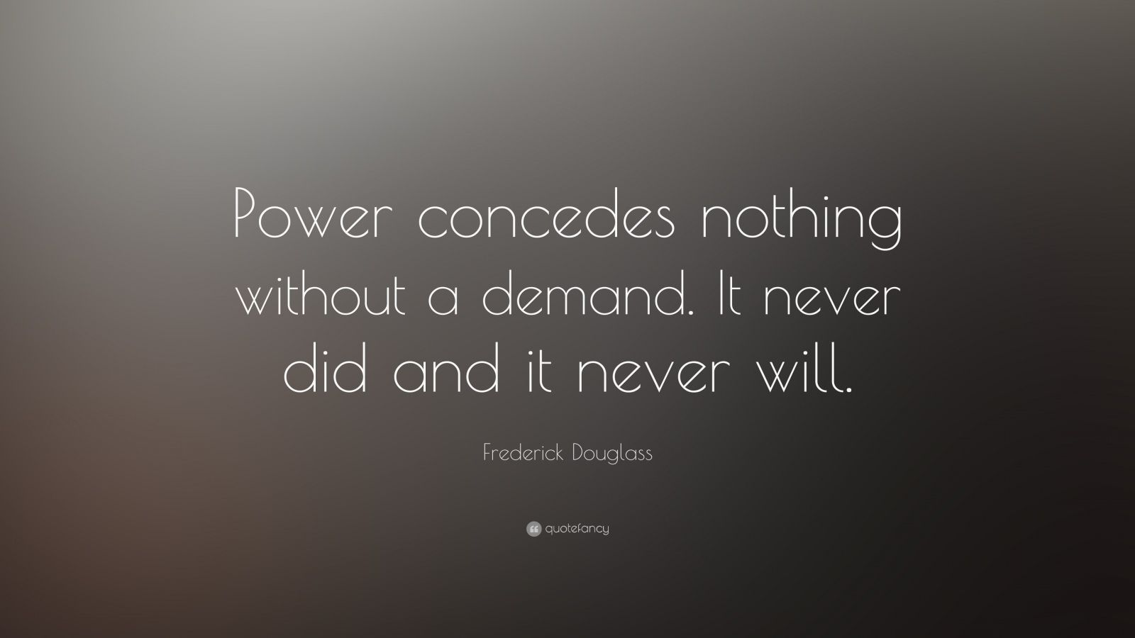 """Frederick Douglass Quote: """"Power Concedes Nothing Without"""