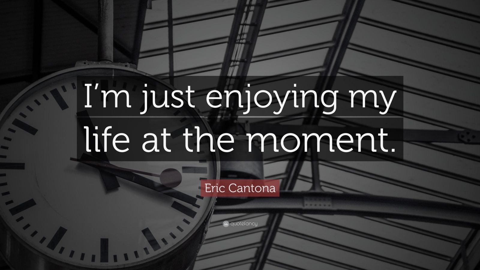 """Eric Cantona Quote: """"I'm just enjoying my life at the moment."""""""
