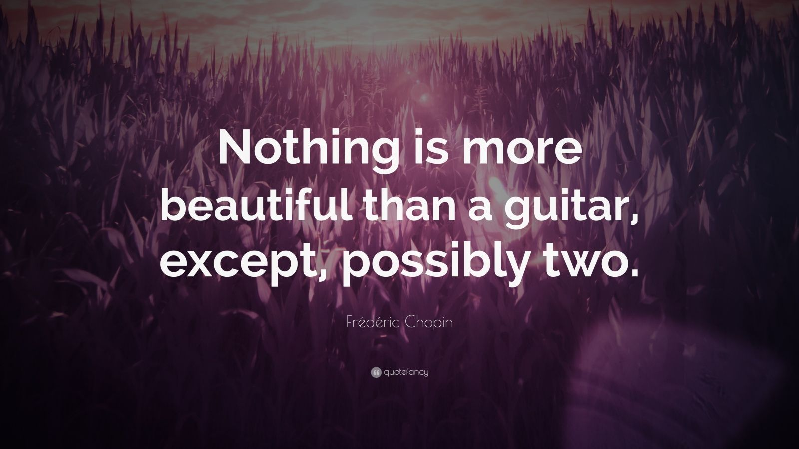 "Frédéric Chopin Quote: ""Nothing Is More Beautiful Than A"