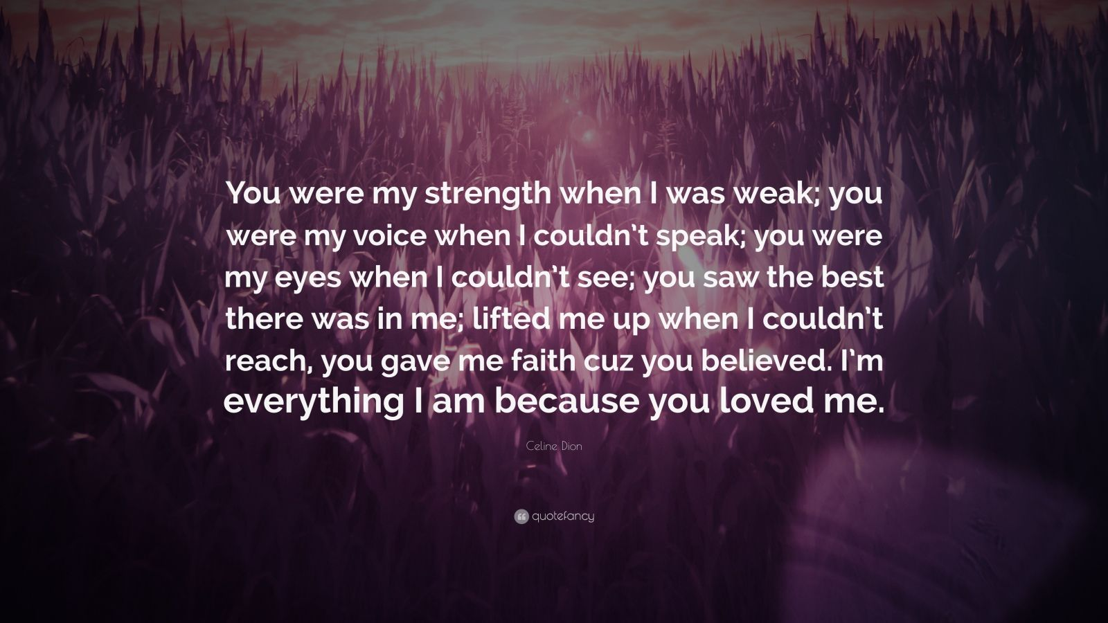 Because You Loved Me Quotes: Celine Dion Quotes (73 Wallpapers)