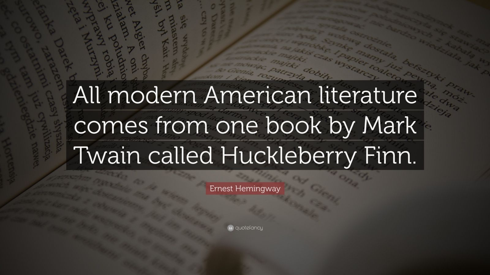 Huckleberry finns impact on modern american literature essay