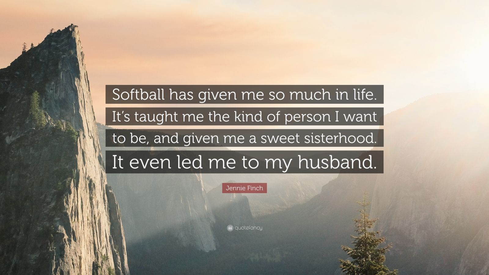 Jennie Finch Quote: U201cSoftball Has Given Me So Much In Life. Itu0027s Taught