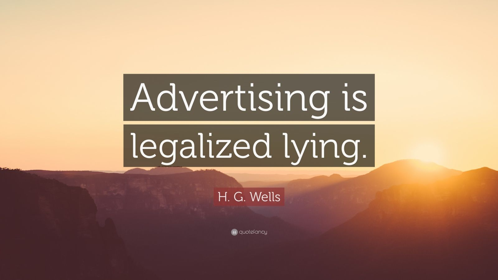 advertising is legalized lying Advertising is legalized form of lying 100% yes - advertising is a legal lying introduction most advertisements and advertisers make totally false and tall claims, which is far from reality.