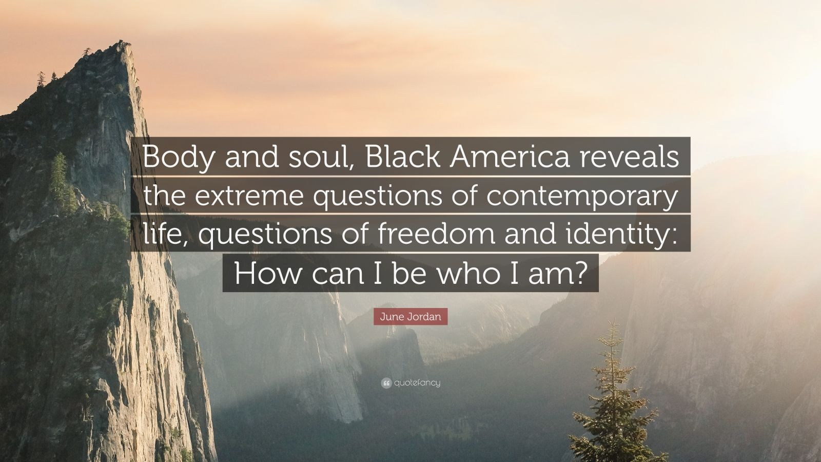 June Jordan Quote Body And Soul Black America Reveals The Extreme