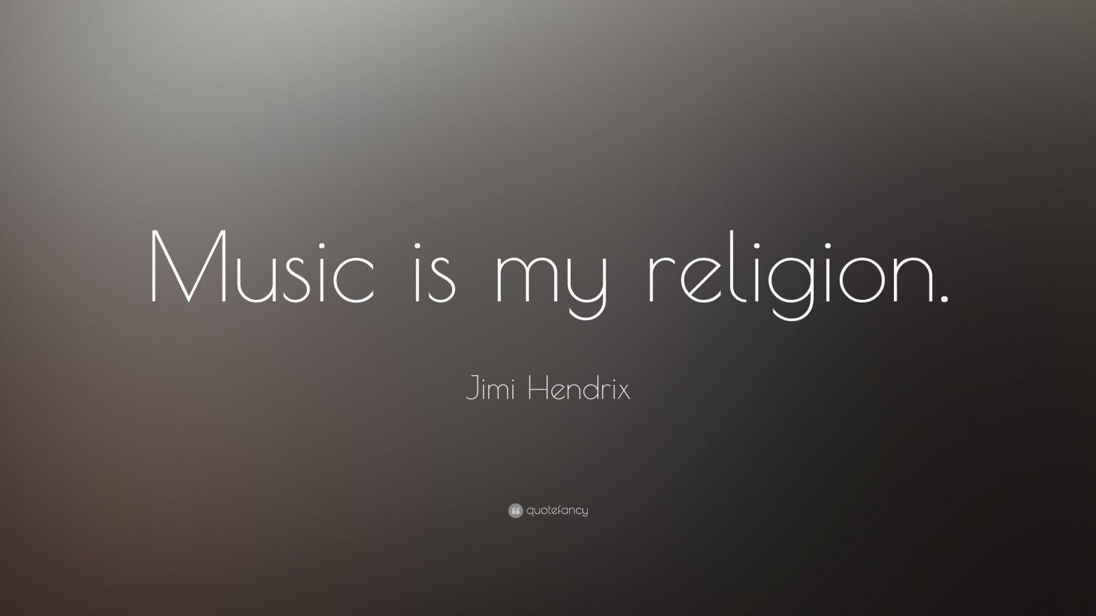 "Jimi Hendrix Quote: ""Music is my religion."""