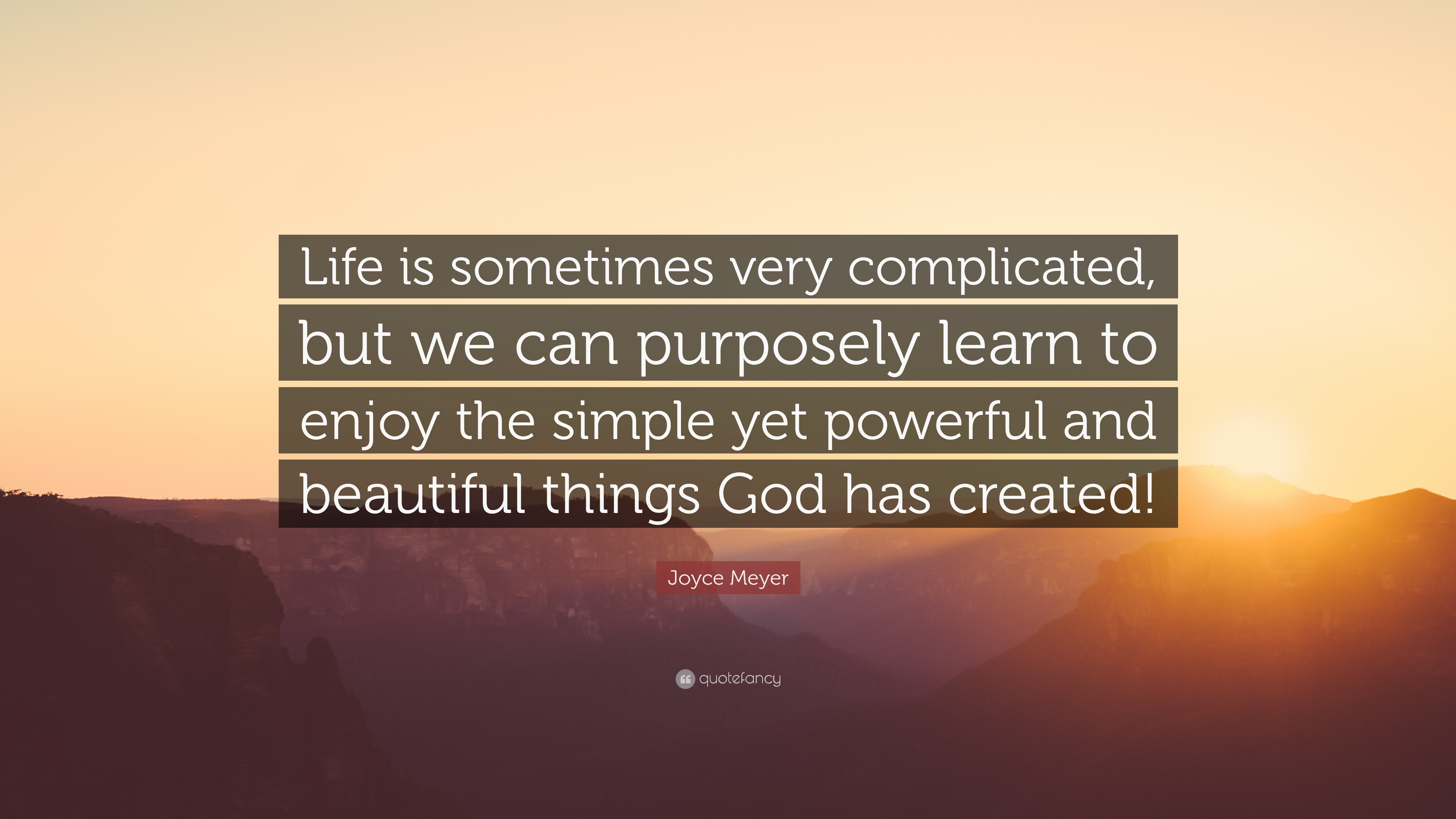 Joyce Meyer Quote Life Is Sometimes Very Complicated But We Can