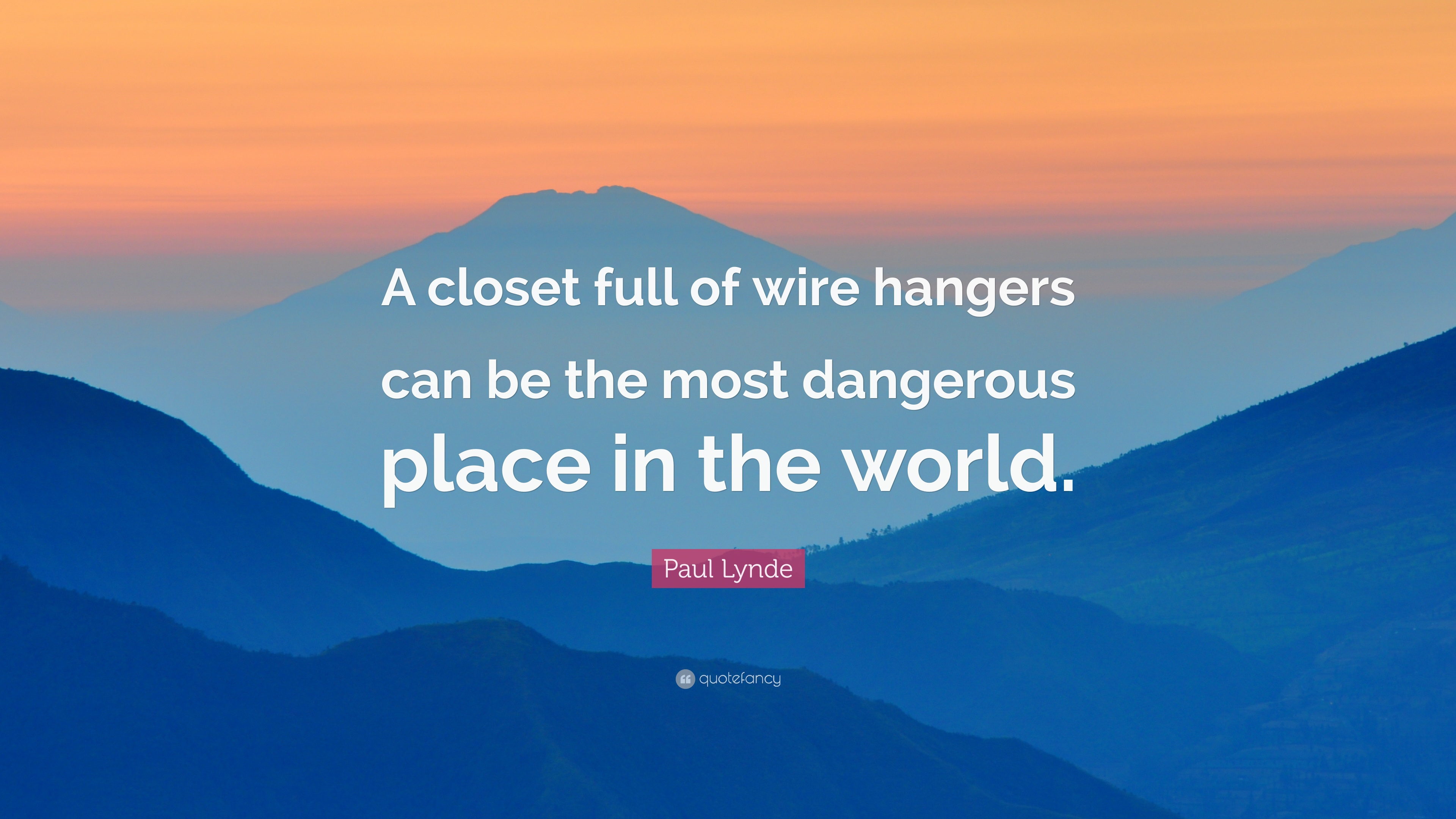 """Paul Lynde Quote: """"A closet full of wire hangers can be the most ..."""