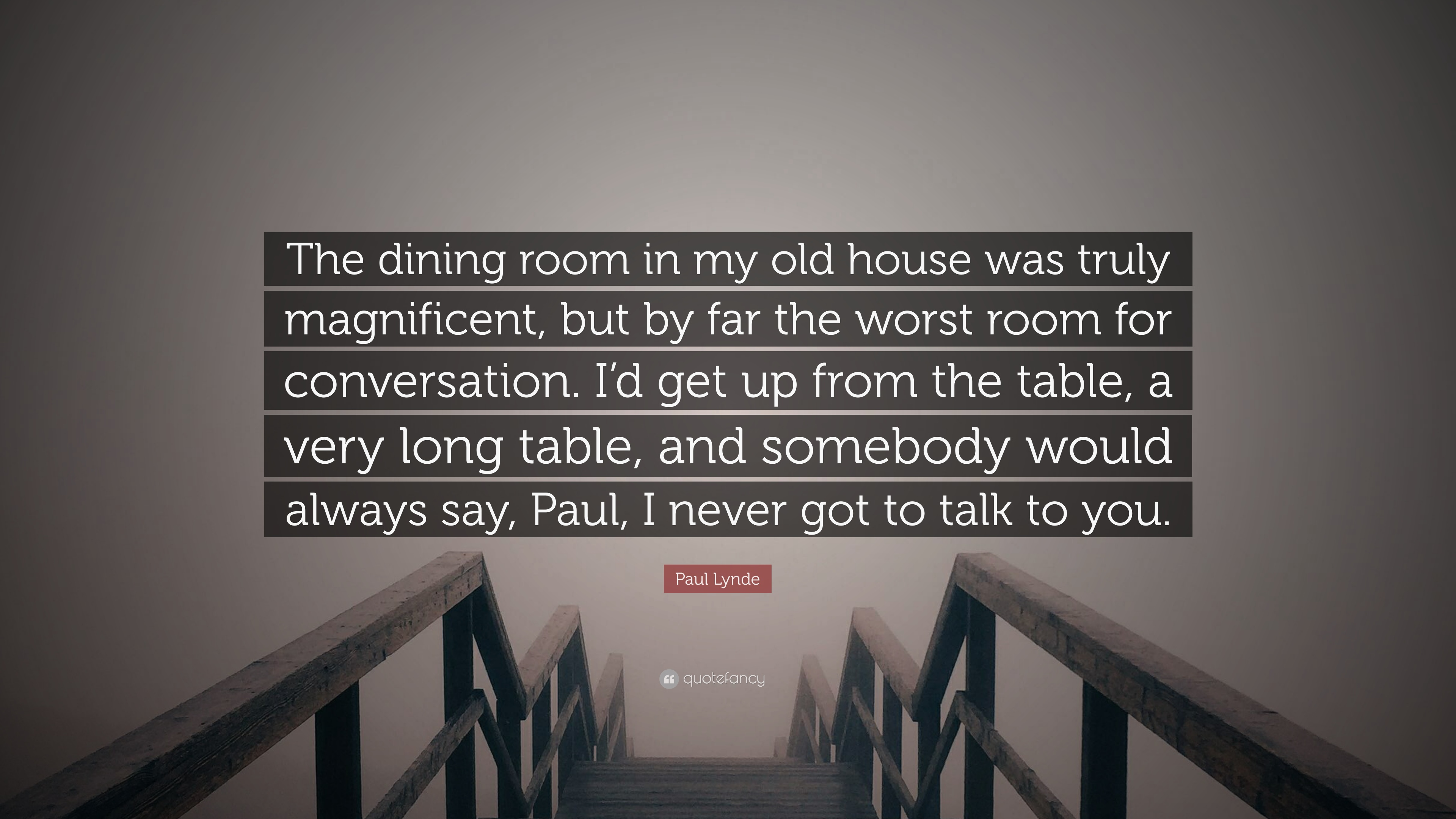 Paul Lynde Quote: U201cThe Dining Room In My Old House Was Truly Magnificent,