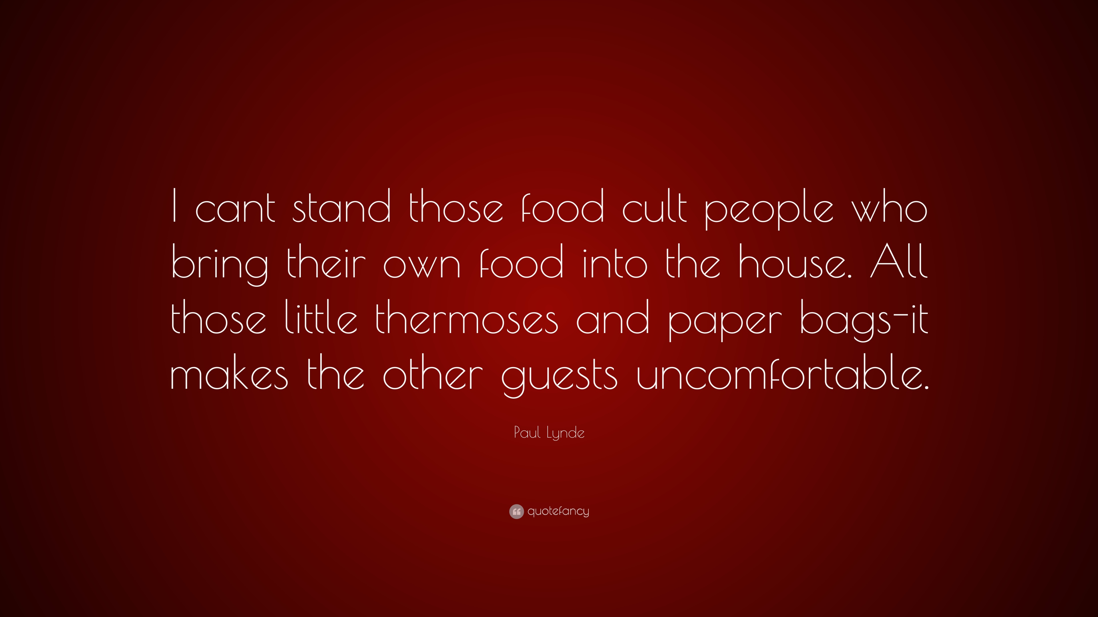 """Those Little Paws Quotes: Paul Lynde Quote: """"I Cant Stand Those Food Cult People Who"""