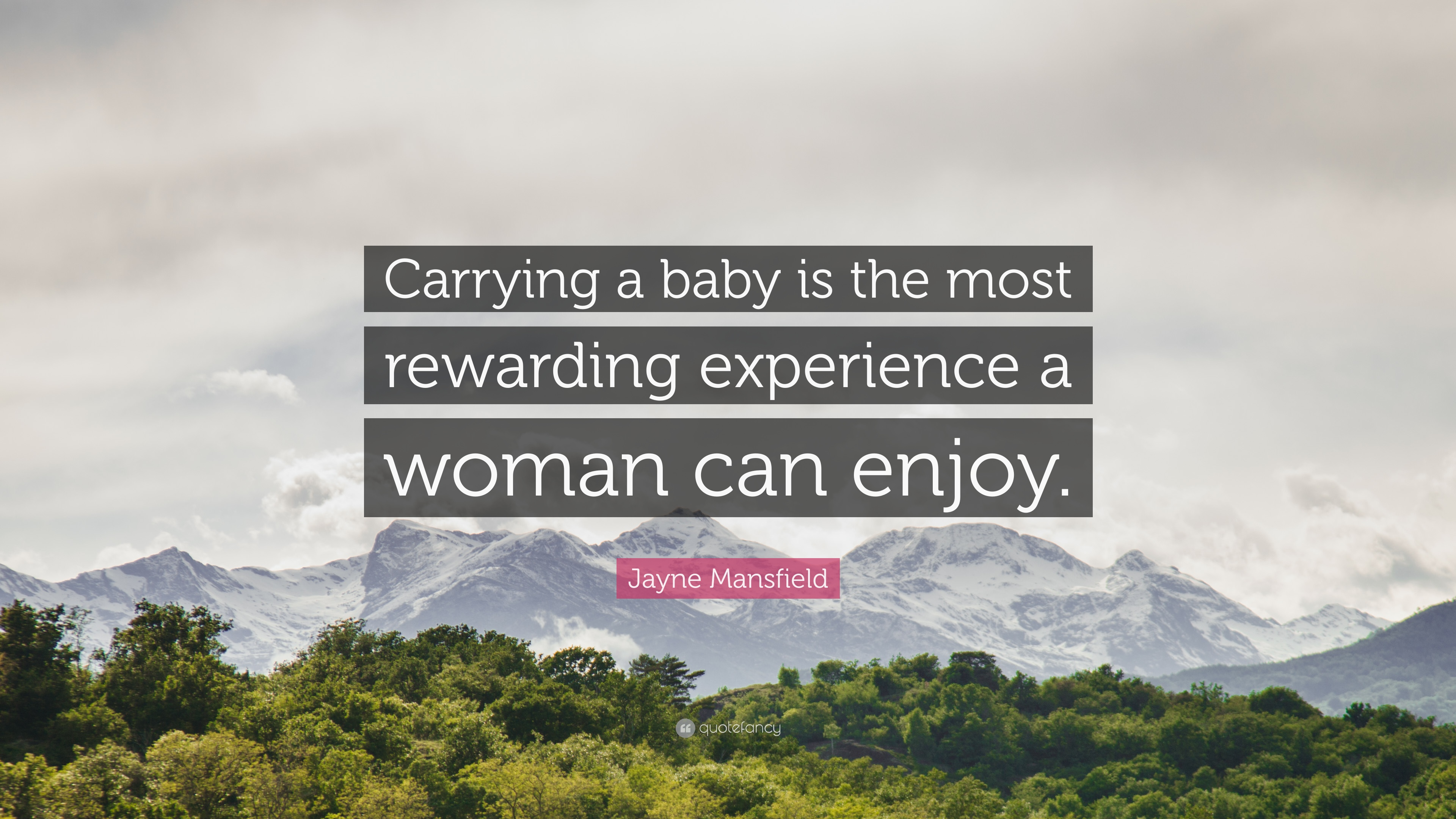jayne mansfield quotes quotefancy jayne mansfield quote carrying a baby is the most rewarding experience a w can