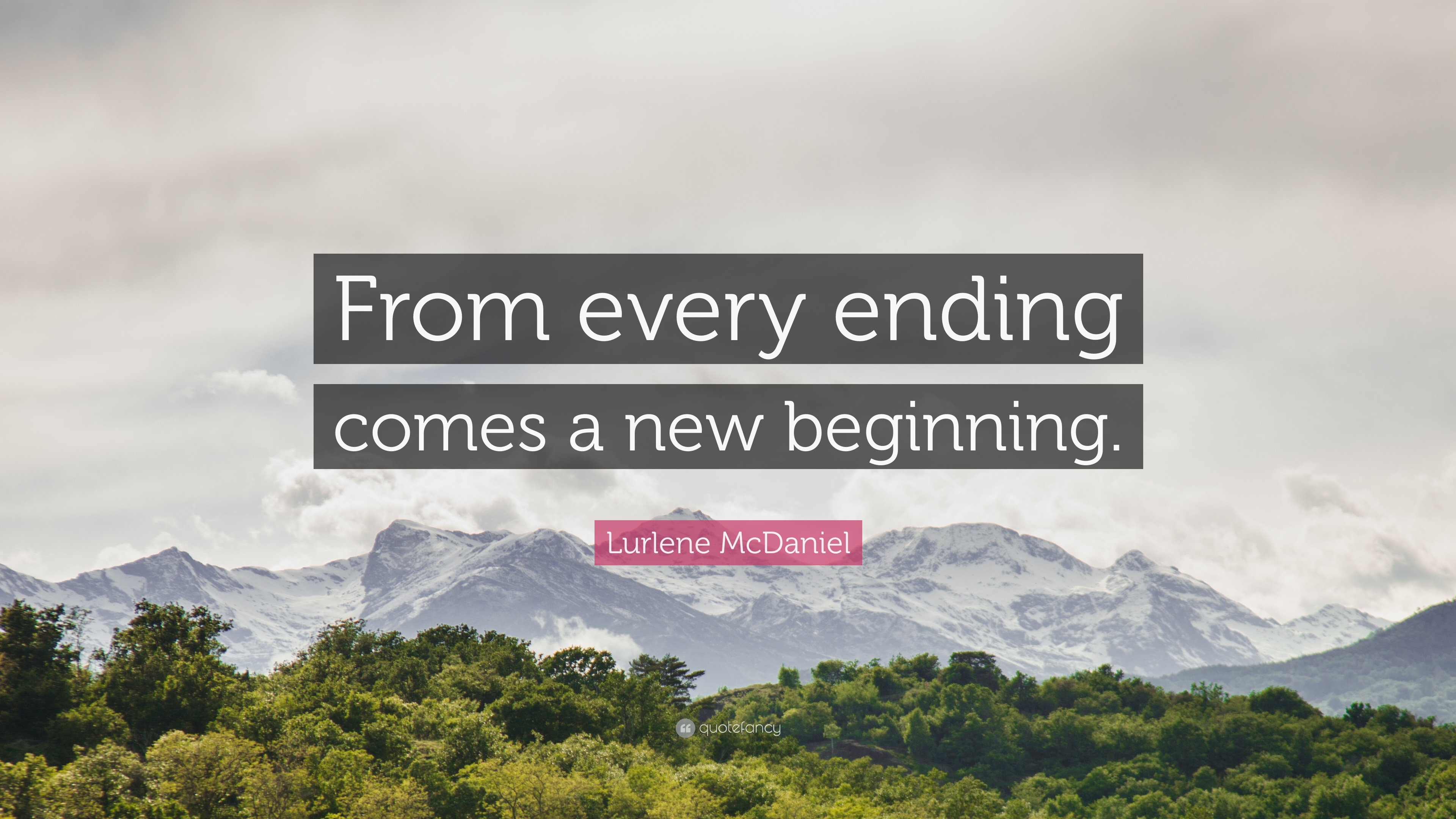 Lurlene Mcdaniel Quote From Every Ending Comes A New Beginning