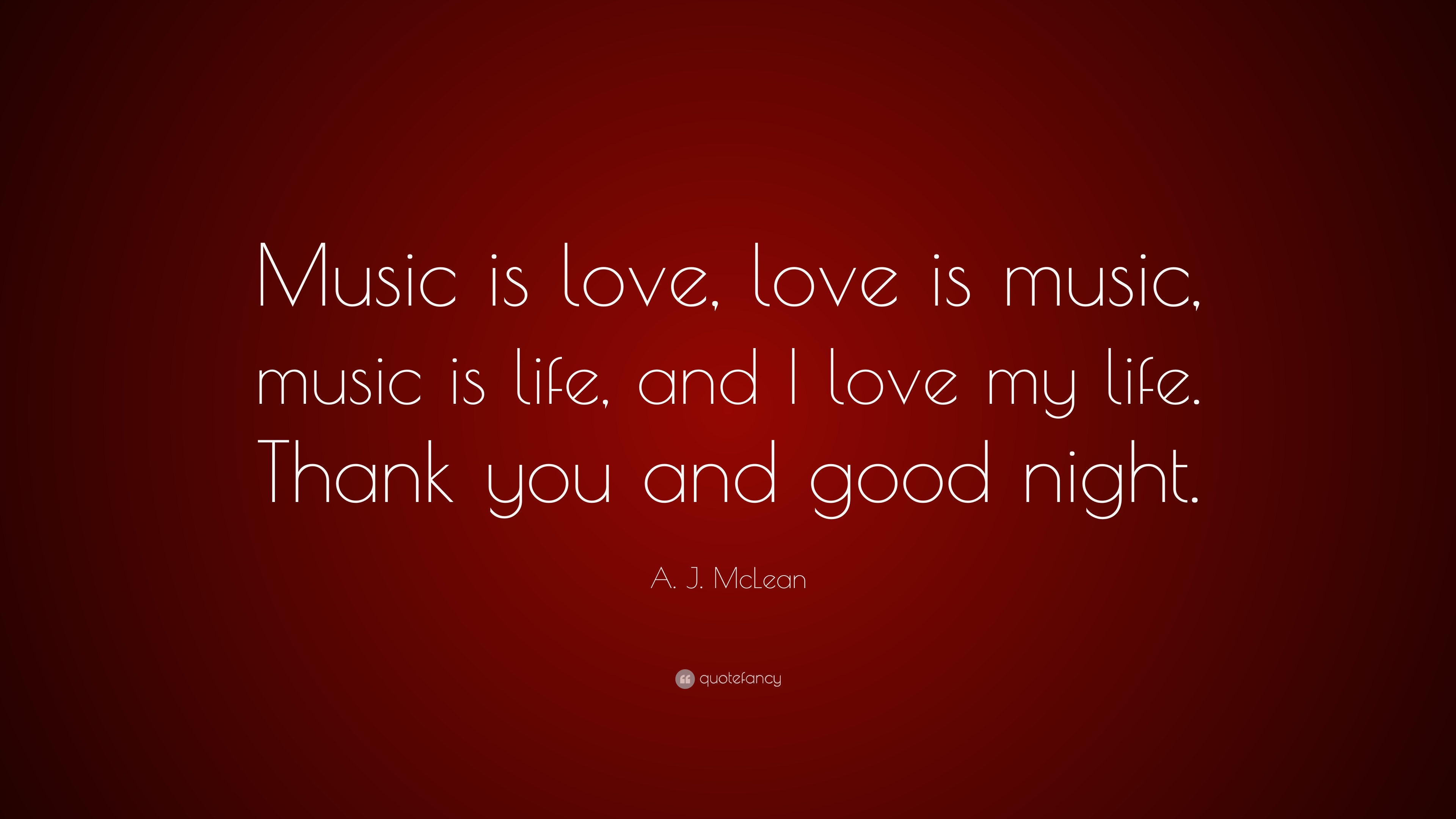 A J Mclean Quote Music Is Love Love Is Music Music Is Life