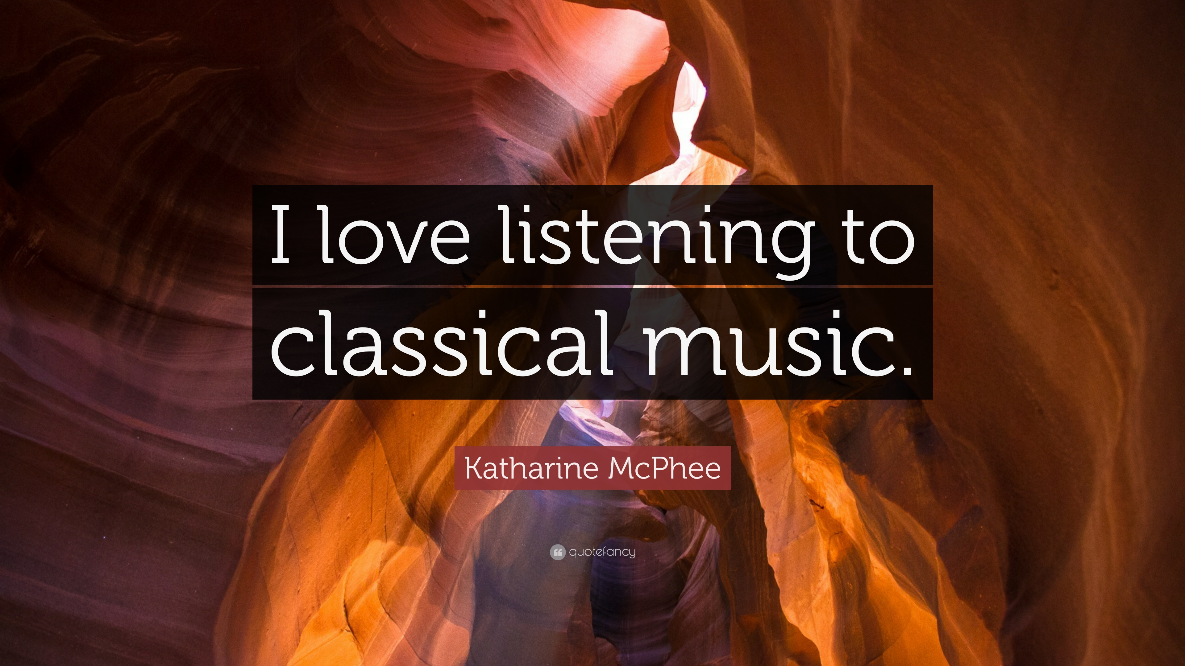 """Katharine McPhee Quote: """"I love listening to classical music"""