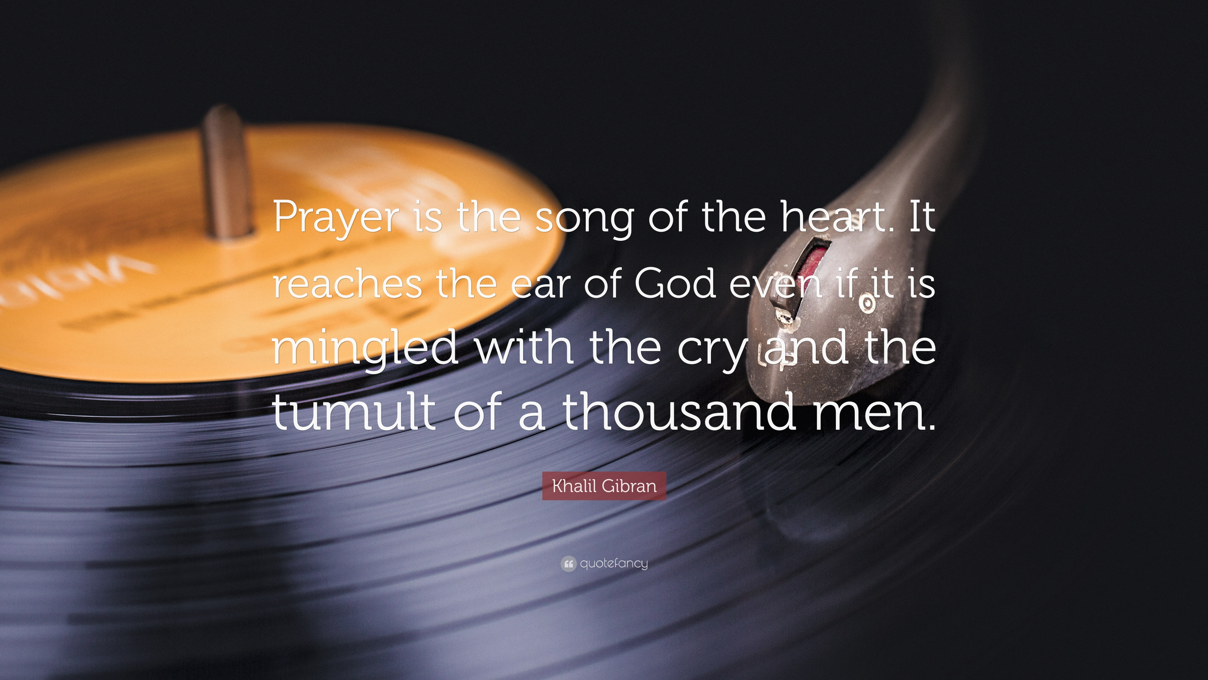 """Khalil Gibran Quote: """"Prayer is the song of the heart  It reaches"""