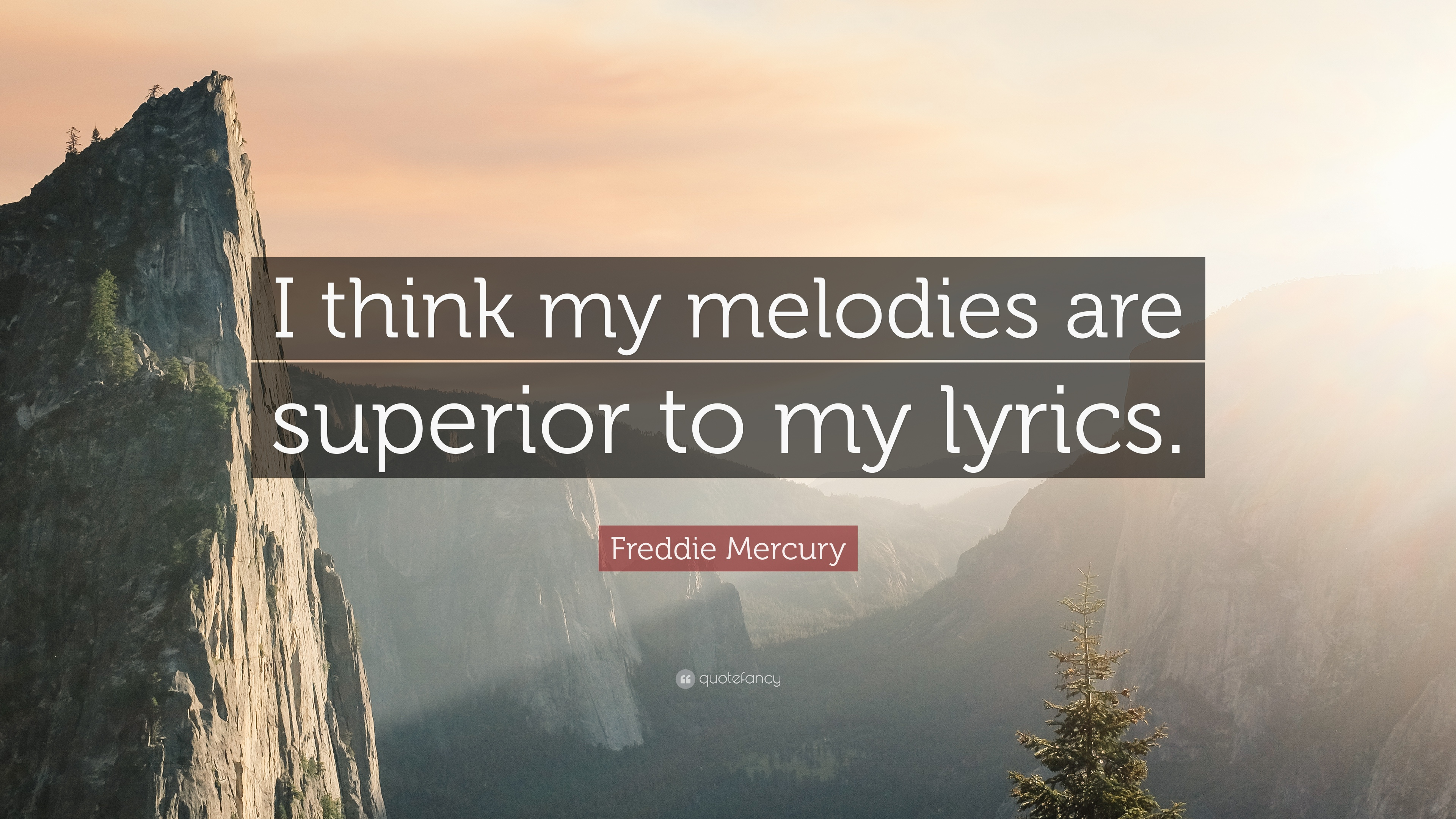 """Freddie Mercury Quote: """"I think my melodies are superior to"""