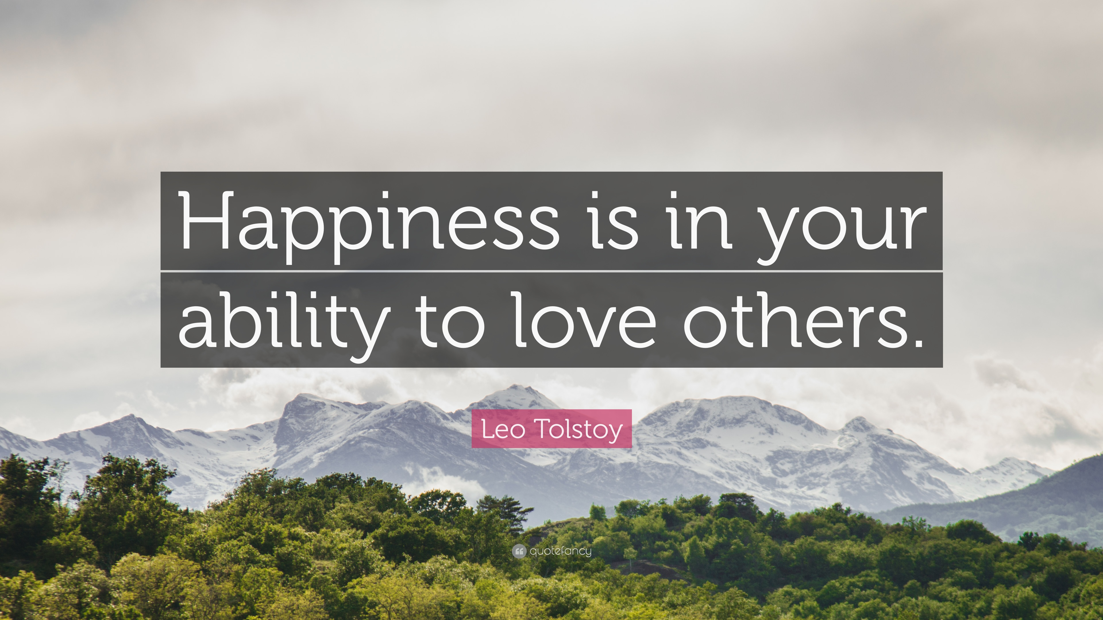 """Love Others Quotes Leo Tolstoy Quote: """"Happiness is in your ability to love others  Love Others Quotes"""