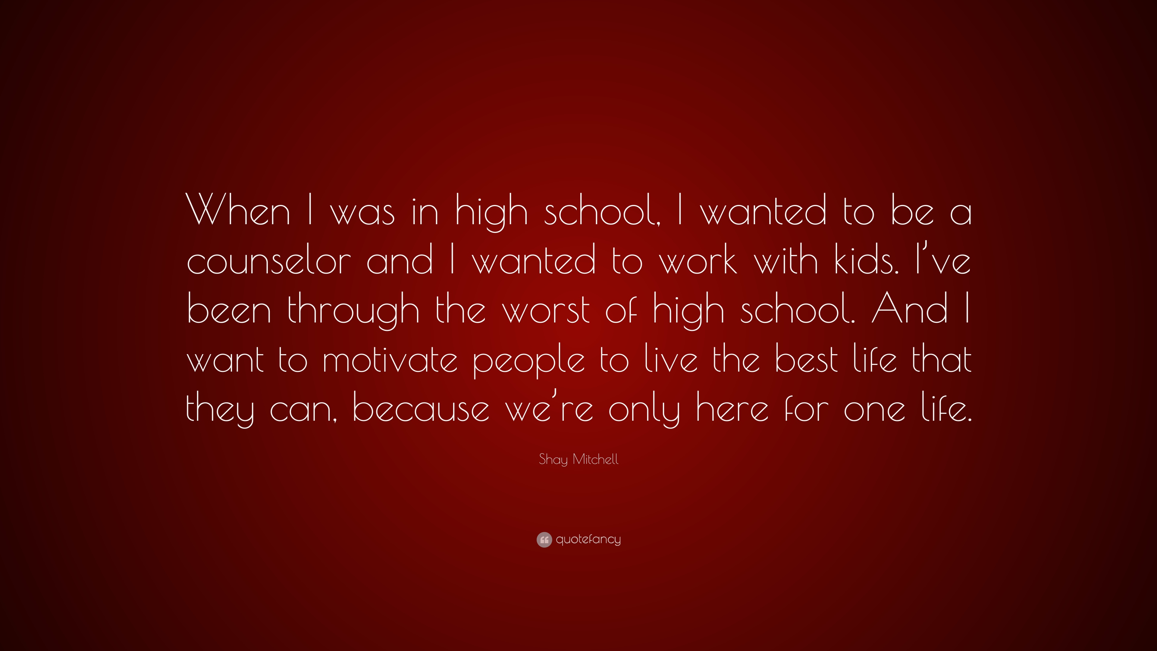Shay Mitchell Quote When I Was In High School I Wanted To Be A