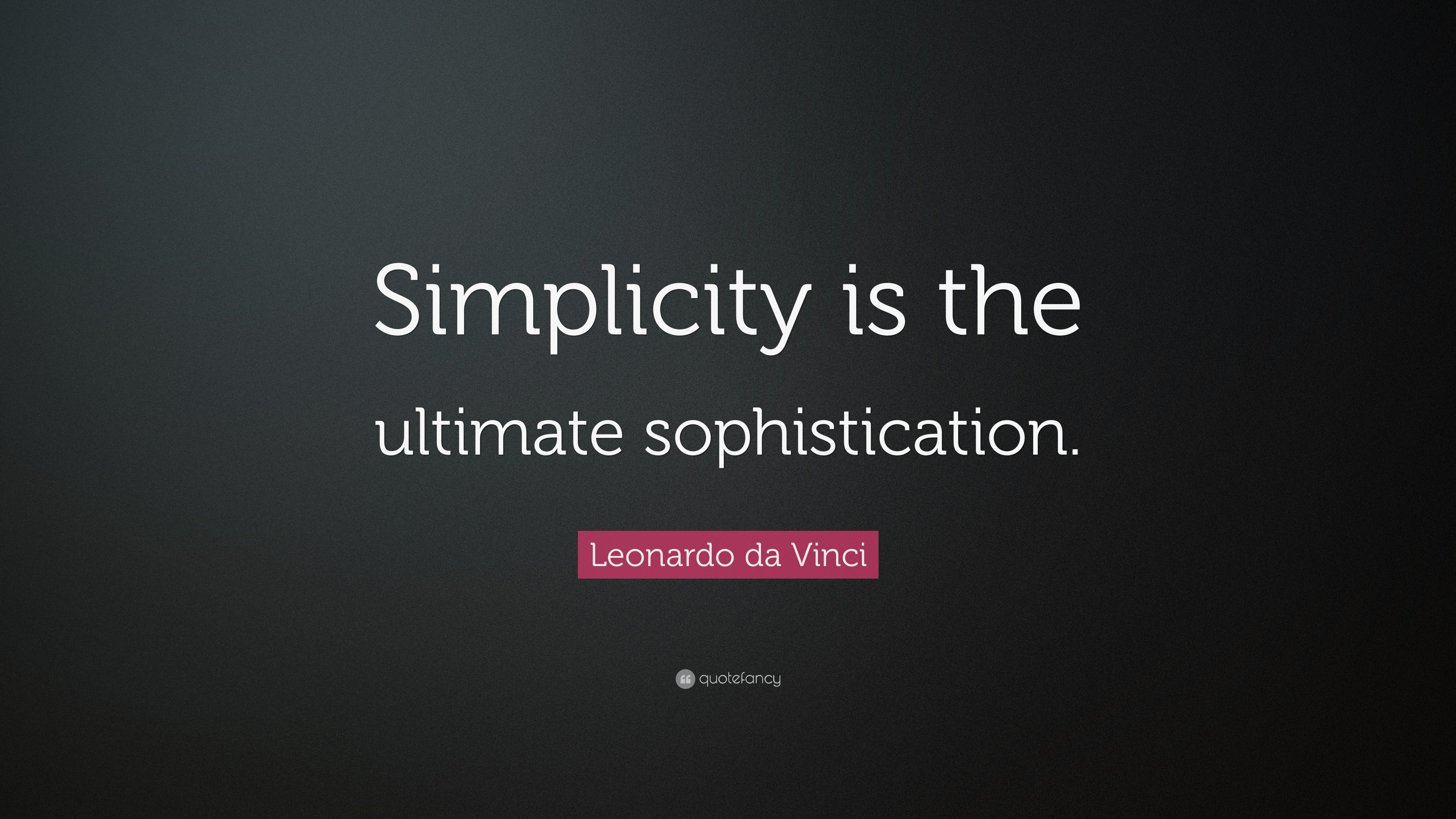 "Leonardo da Vinci Quote: ""Simplicity is the ultimate ..."