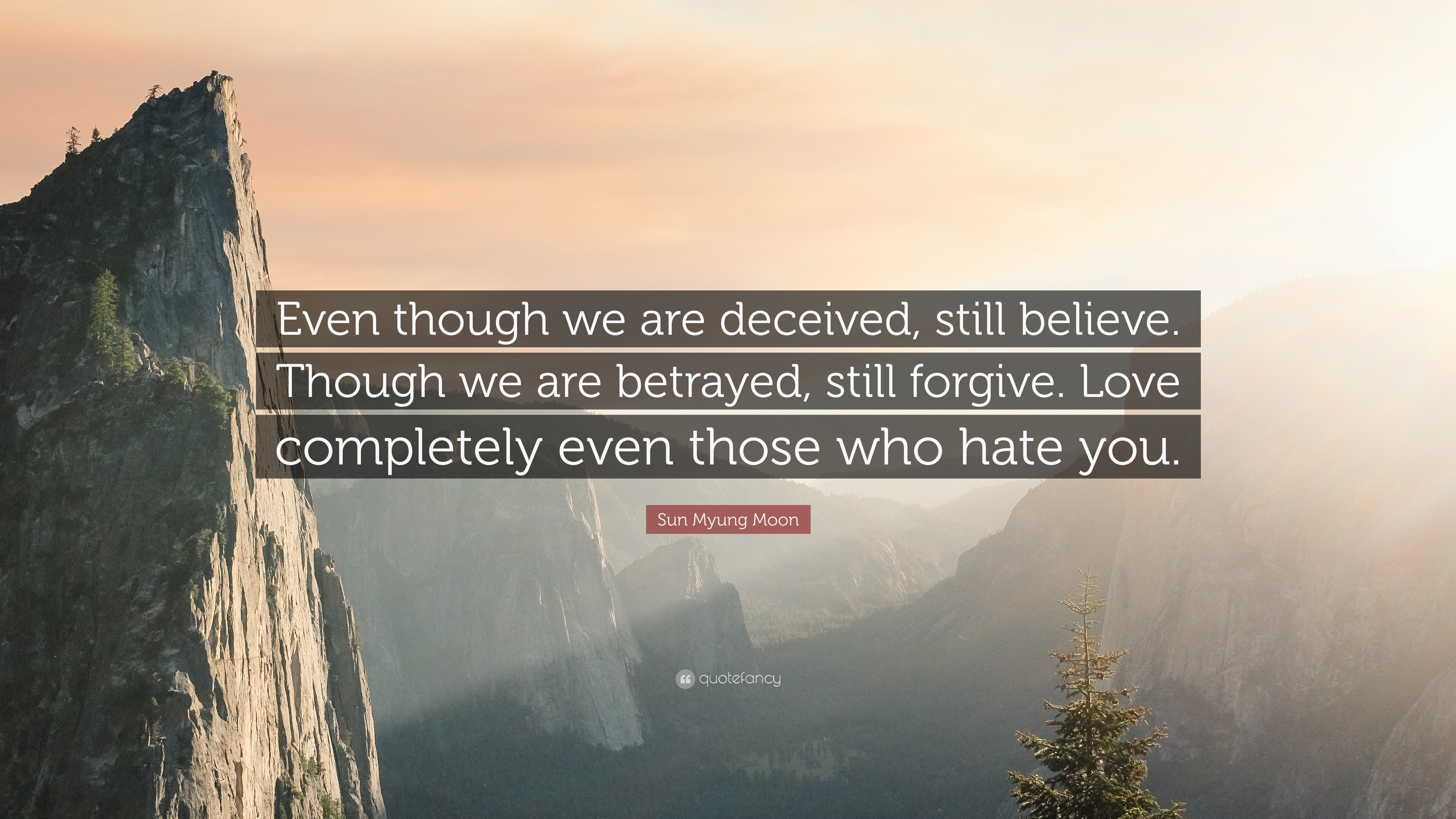 Sun Myung Moon Quote Even Though We Are Deceived Still Believe