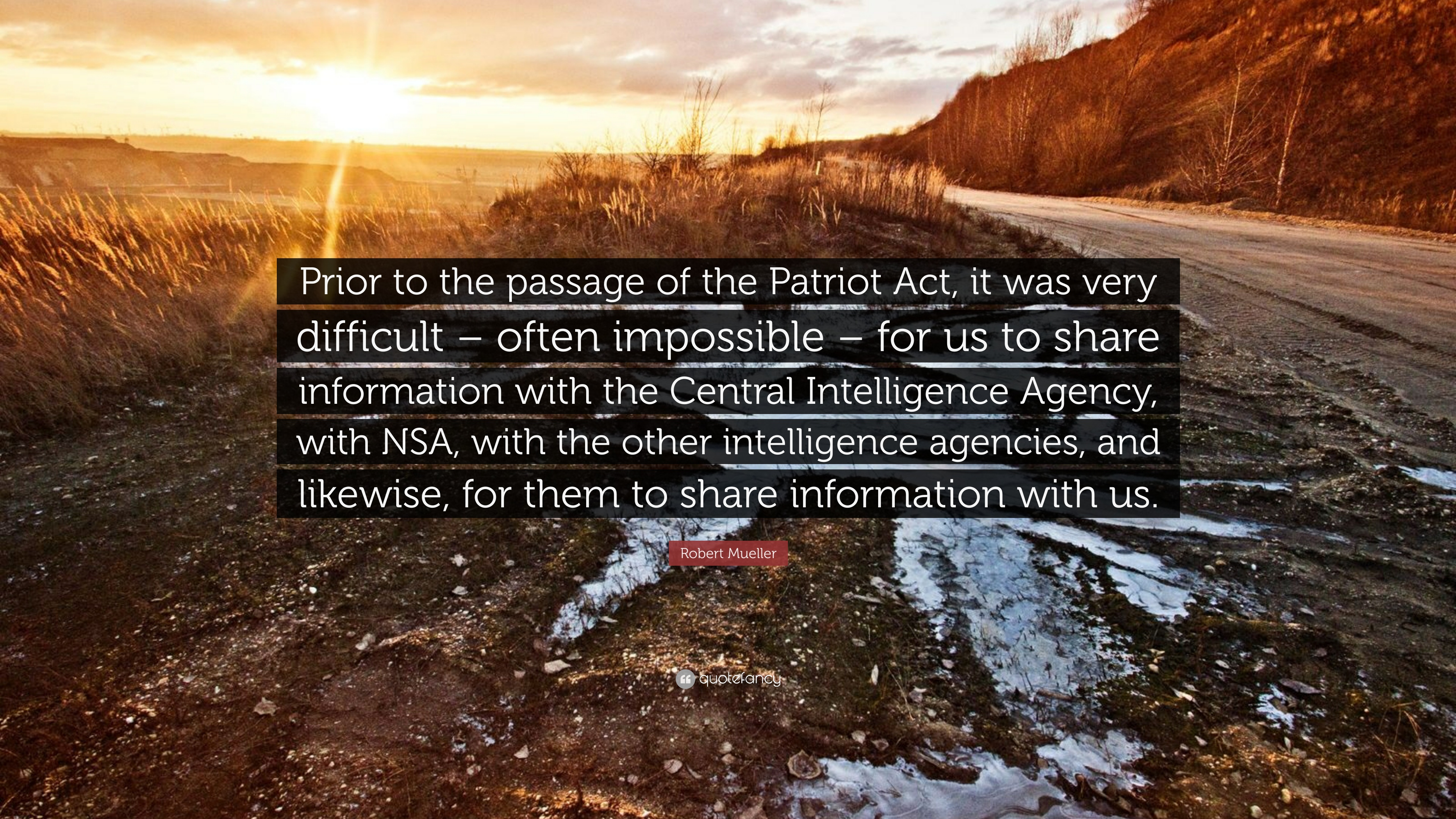"Us Agencies Quote Robert Mueller Quote ""Prior To The Passage Of The Patriot Act It"