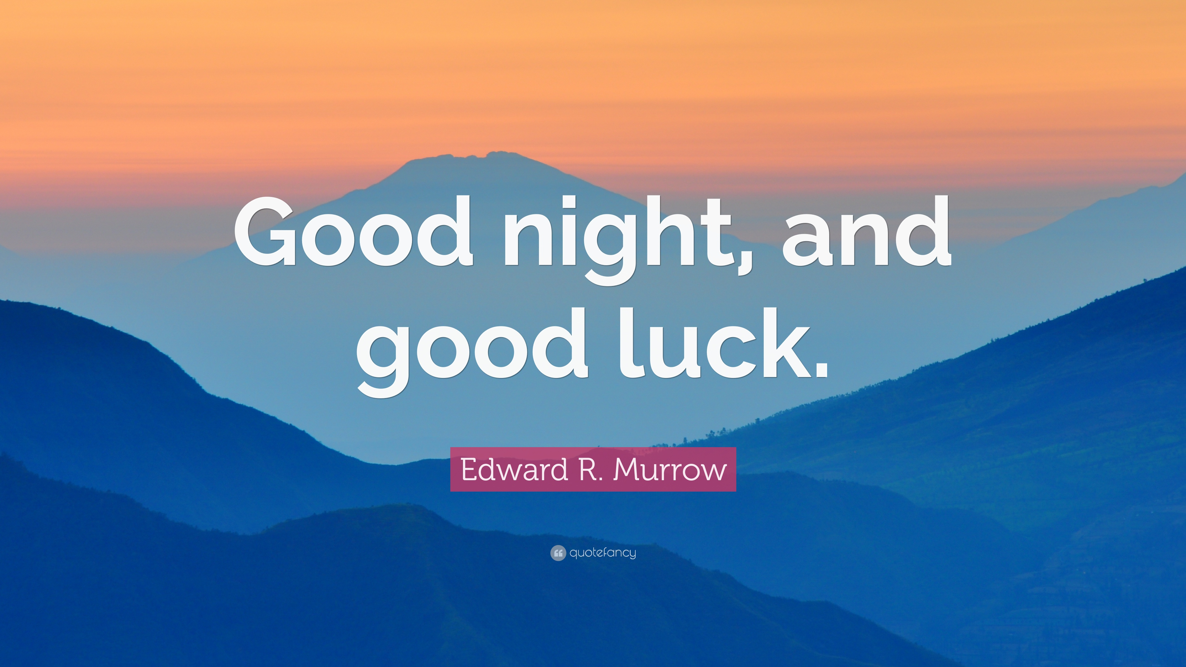 edward r murrow quote good night and good luck