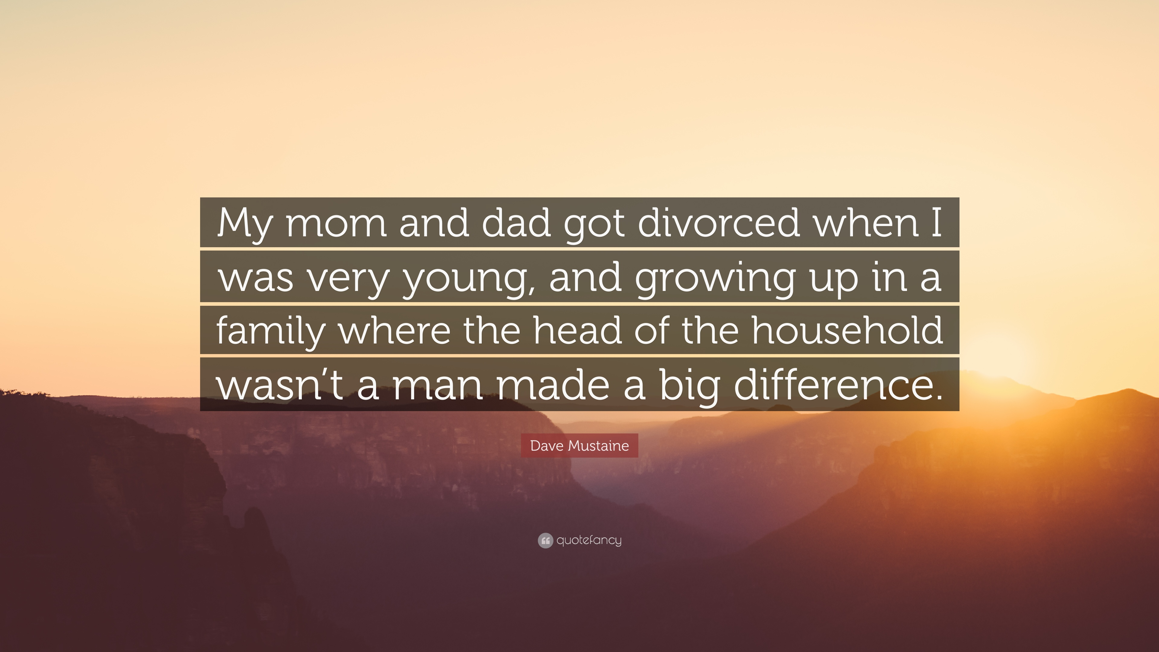 Dave Mustaine Quote My Mom And Dad Got Divorced When I Was Very