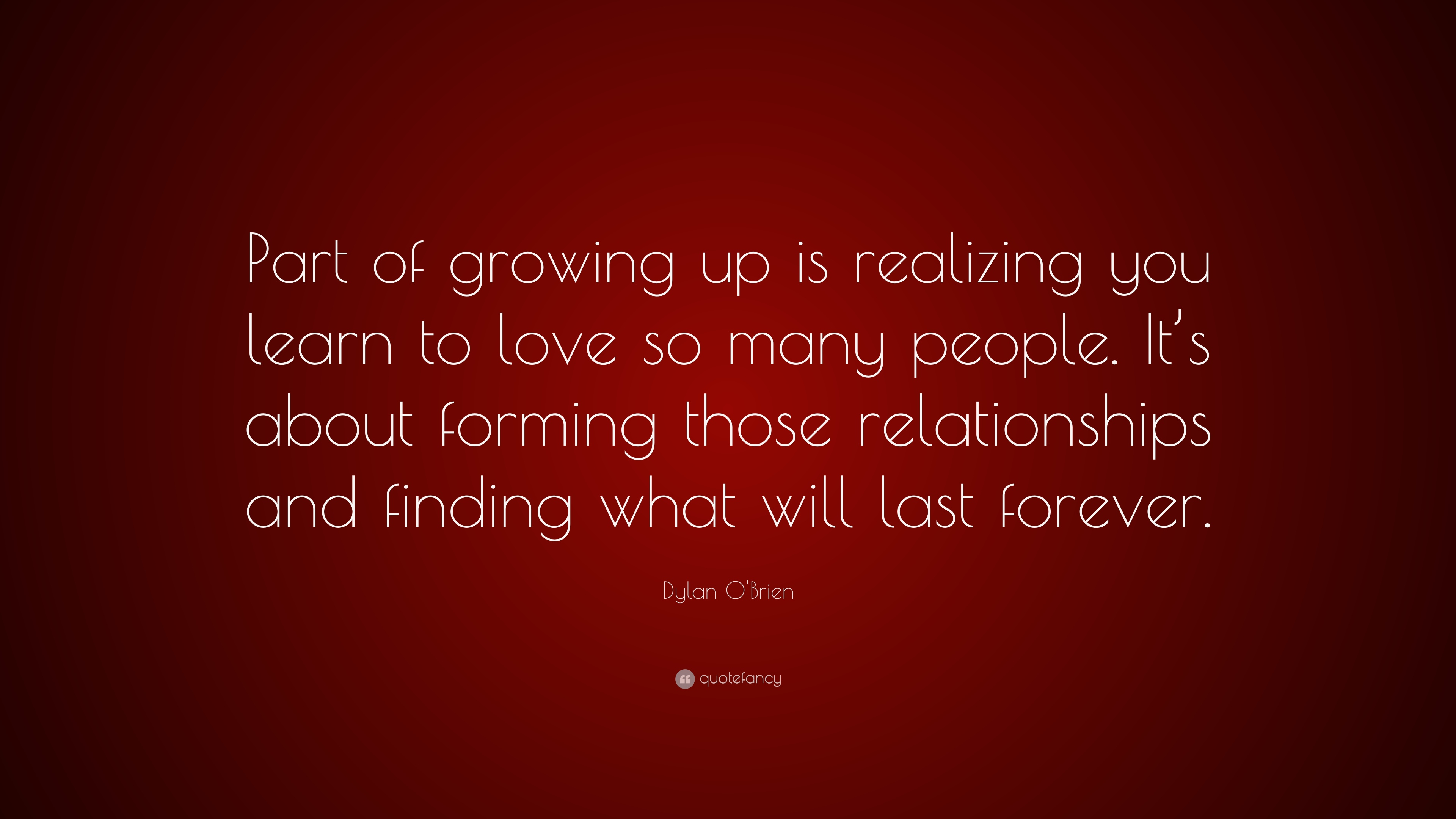 "Dylan O'Brien Quote: ""Part Of Growing Up Is Realizing You"