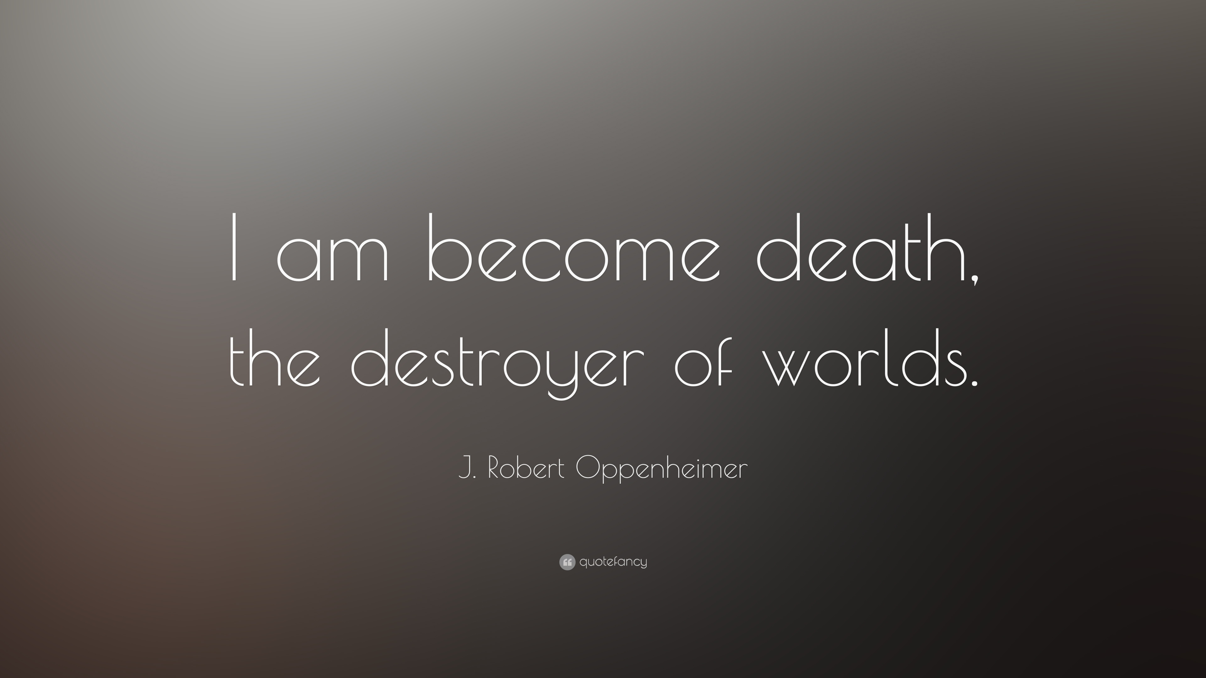 Oppenheimer Quote Jrobert Oppenheimer Quotes 53 Wallpapers  Quotefancy