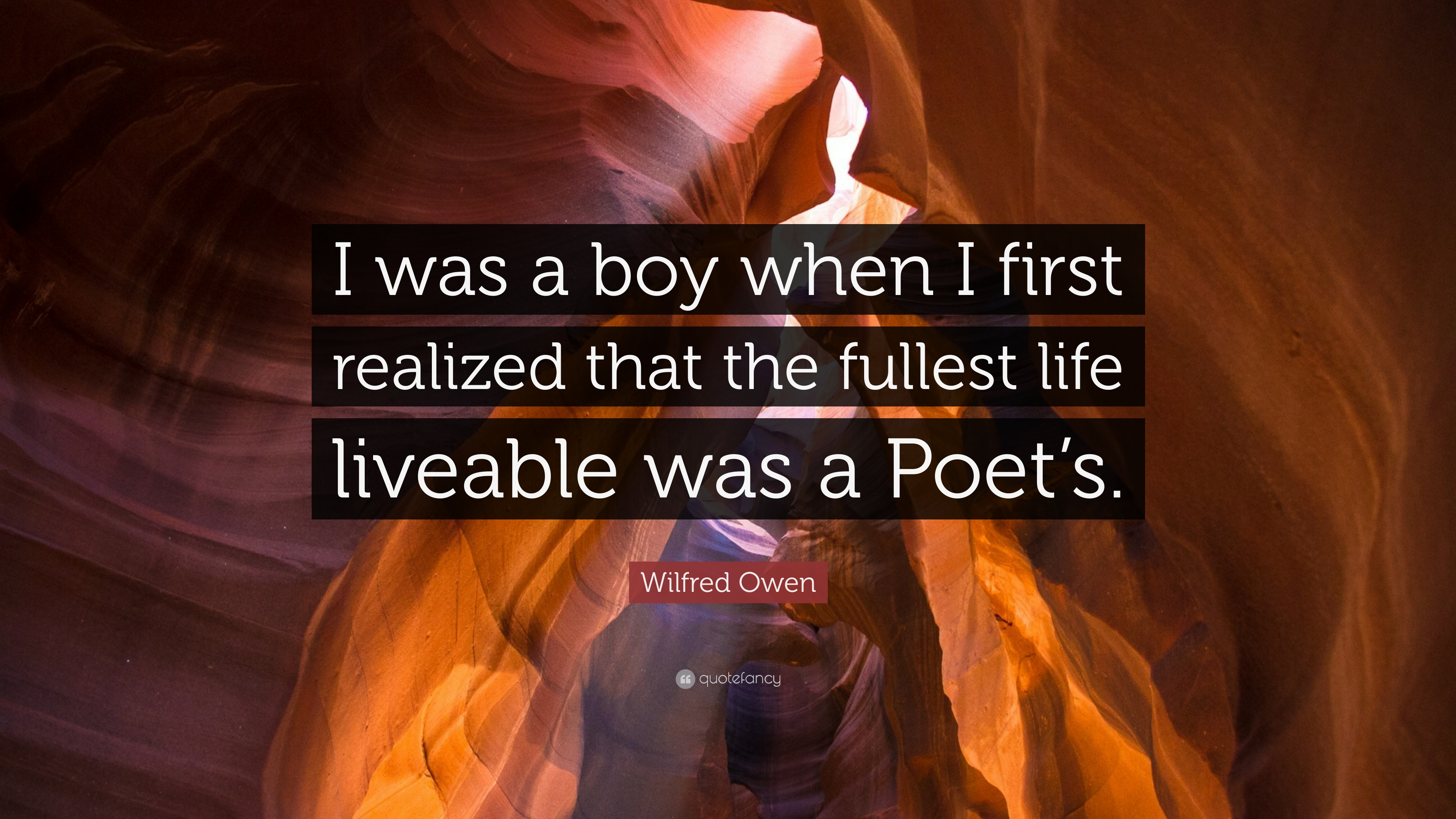 """Wilfred Owen Quote: """"I Was A Boy When I First Realized"""