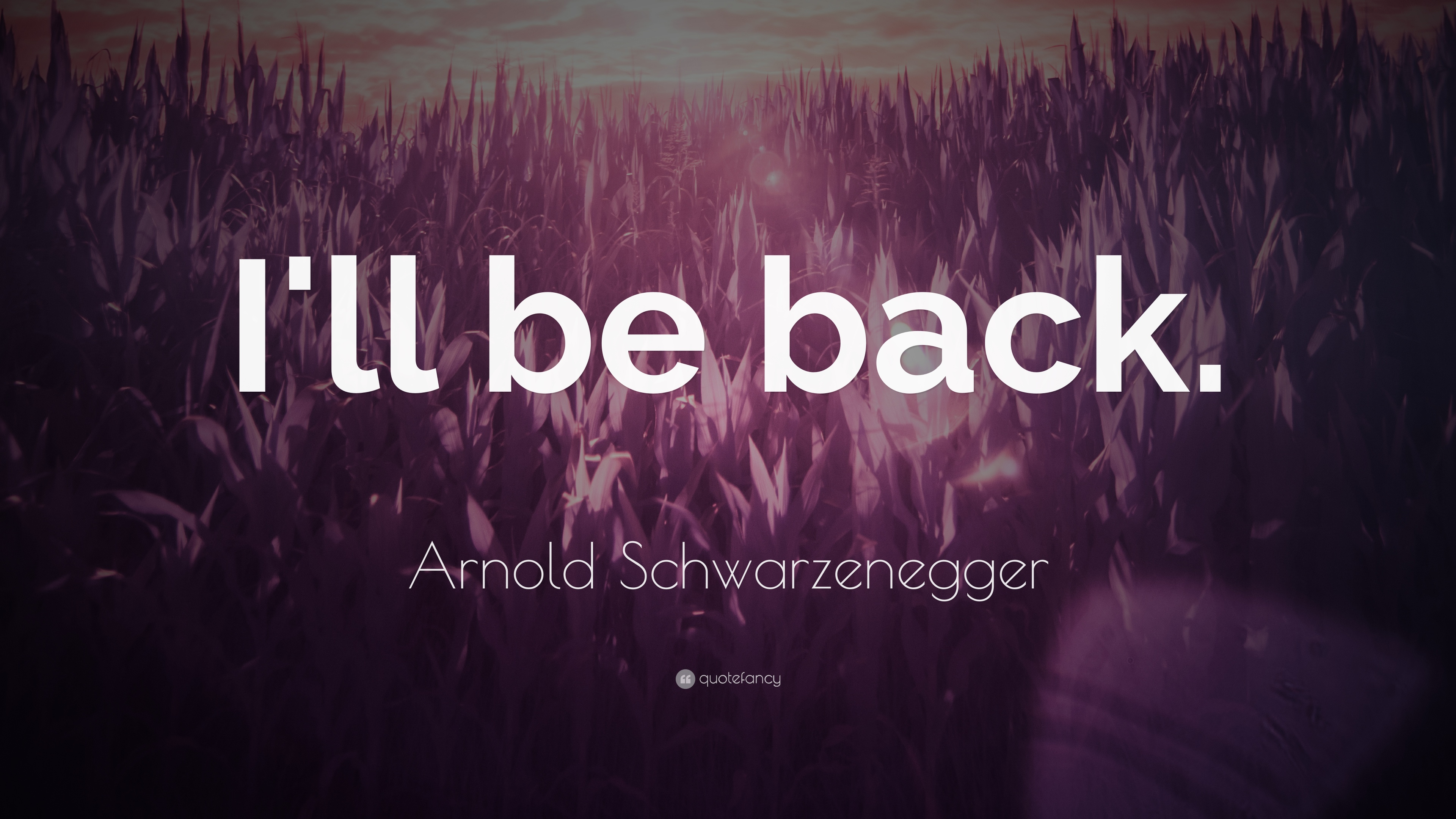 Arnold Schwarzenegger I'll Be Back Quote